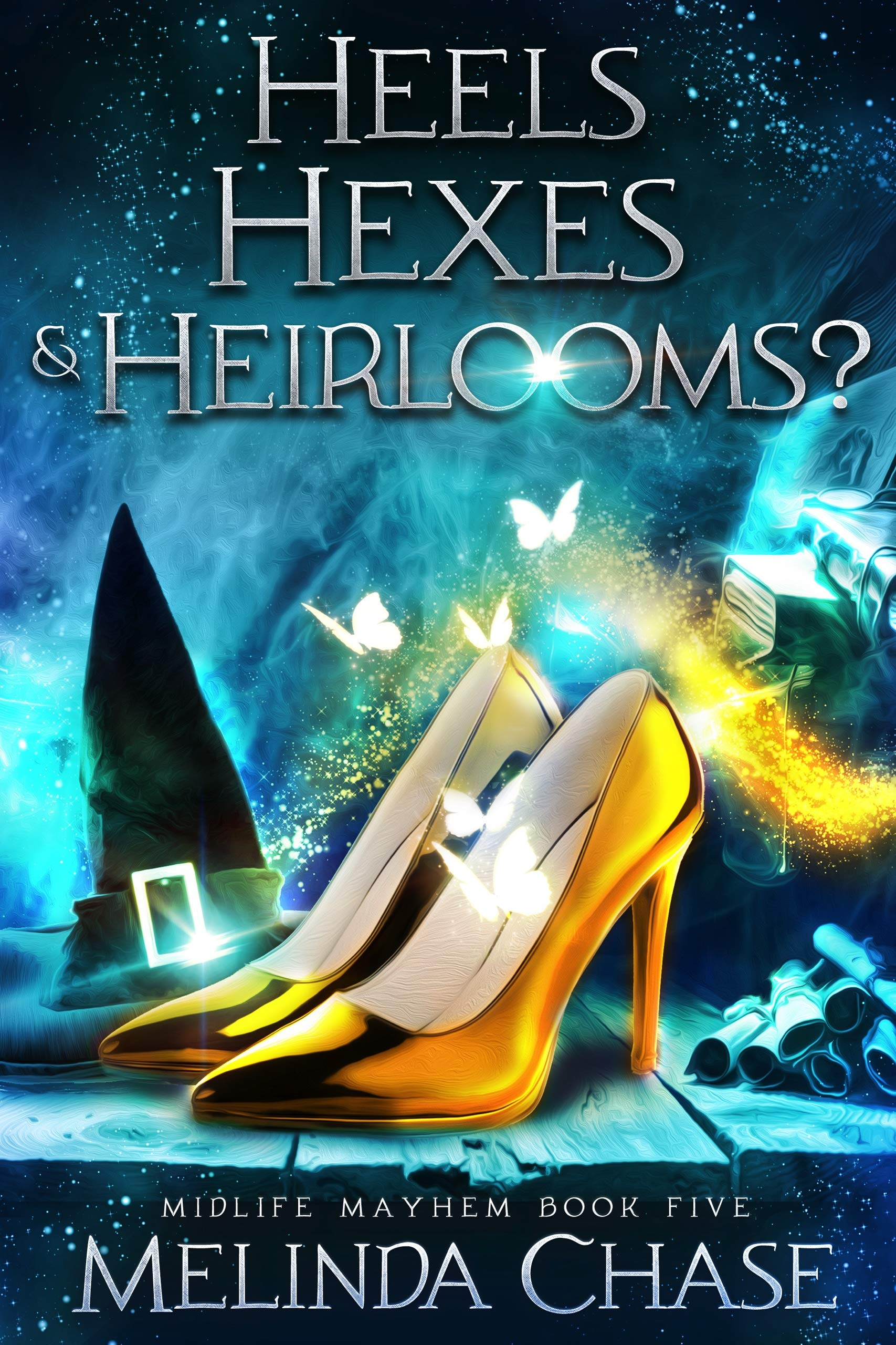 Heels, Hexes and . . . Heirlooms? (Midlife Mayhem, #5)