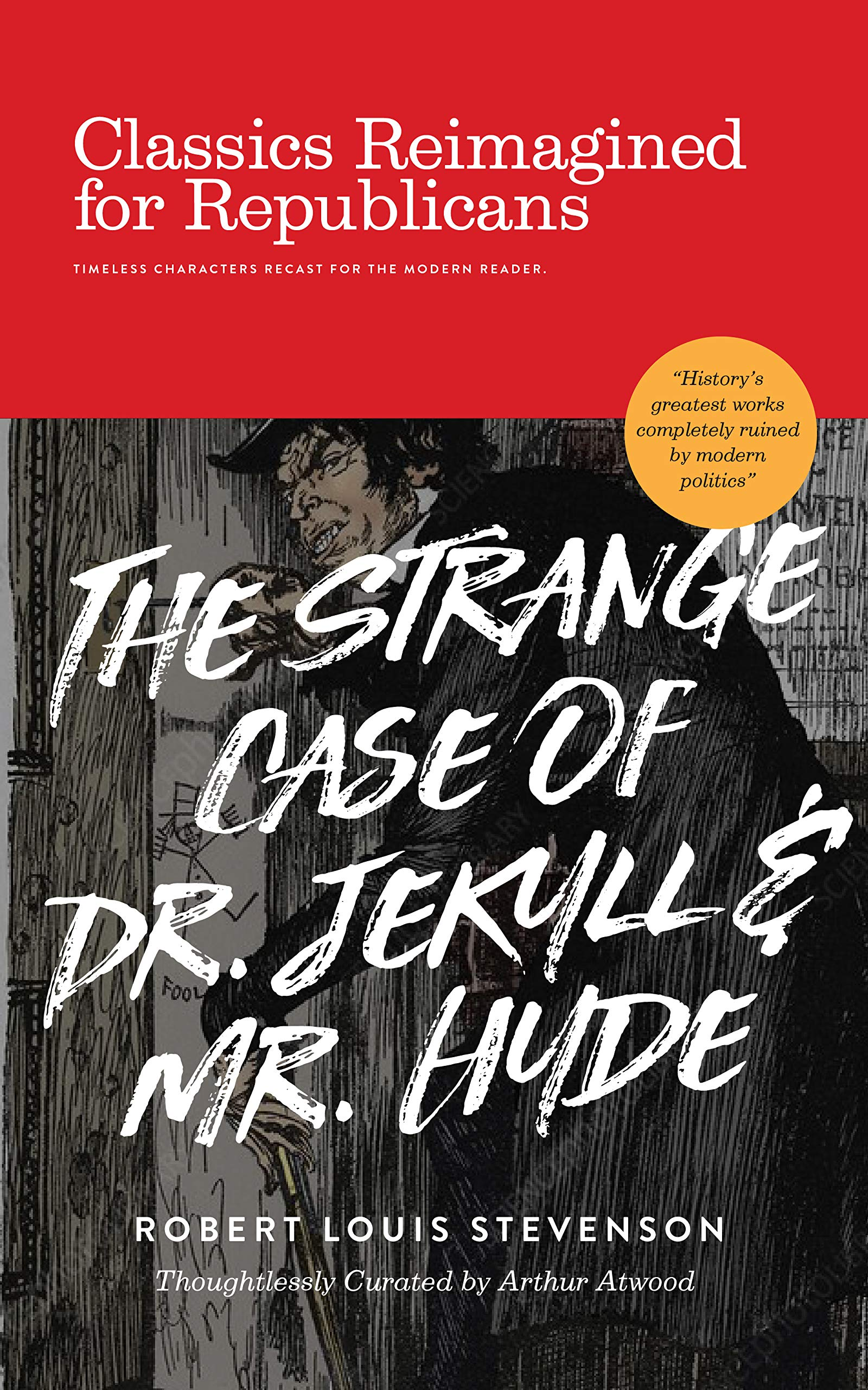 The Strange Case Of Dr. Jekyll And Mr. Hyde: Classics Reimagined for Republicans