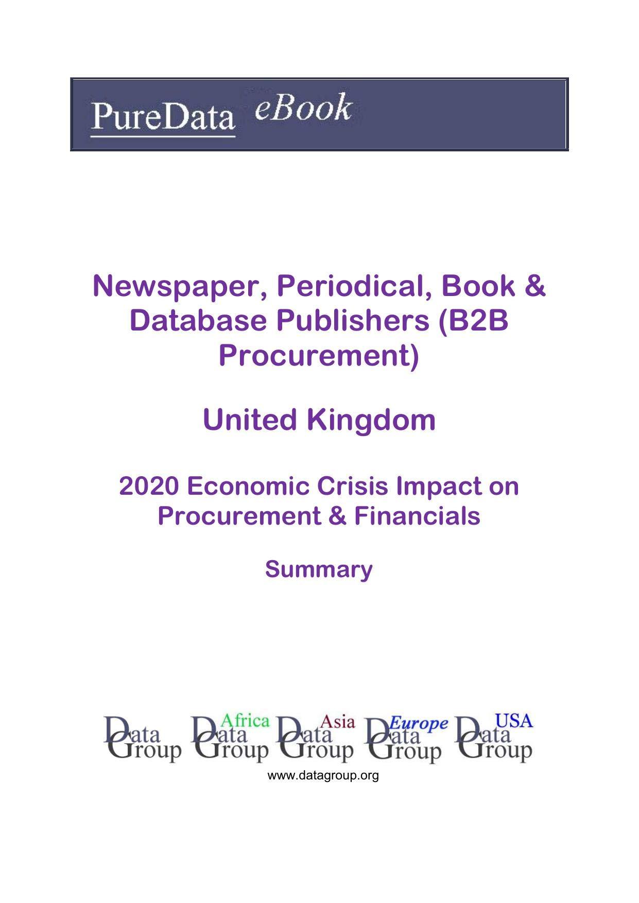 Newspaper, Periodical, Book & Database Publishers (B2B Procurement) United Kingdom Summary: 2020 Economic Crisis Impact on Revenues & Financials
