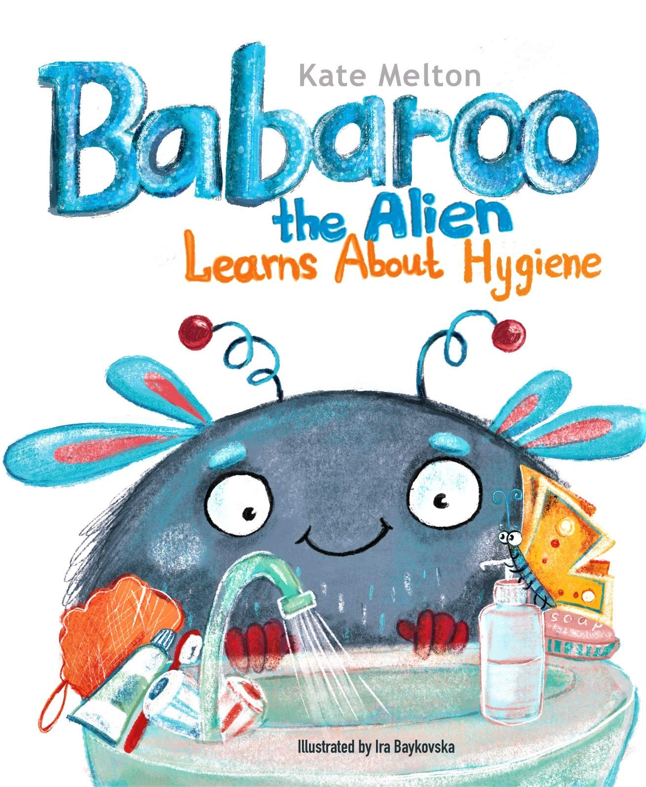 Babaroo the Alien Learns about Hygiene: A Funny Children's Book about Healthy Habits and Rules of Hygiene (Babaroo Series 3)