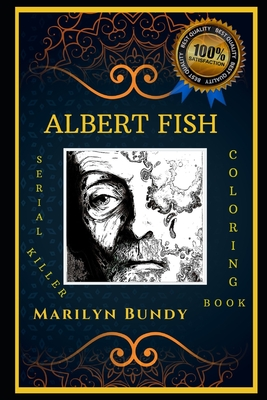 Albert Fish Serial Killer Coloring Book: Let's Party and Relieve Stress, the Original Anti-Anxiety Adult Coloring Book