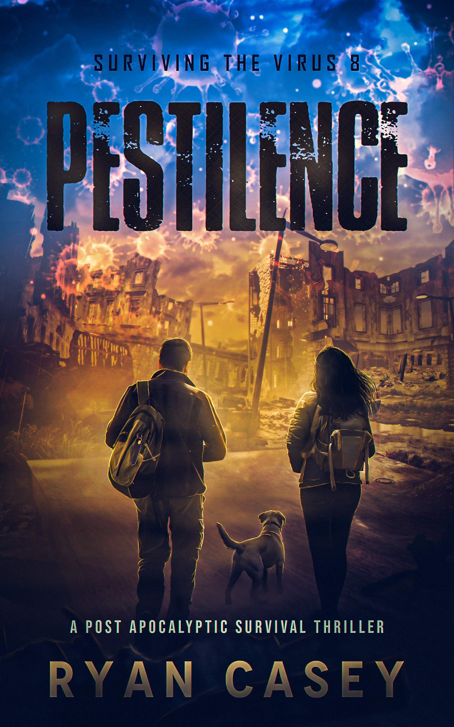 Pestilence: A Post Apocalyptic Survival Thriller (Surviving the Virus Book 8)