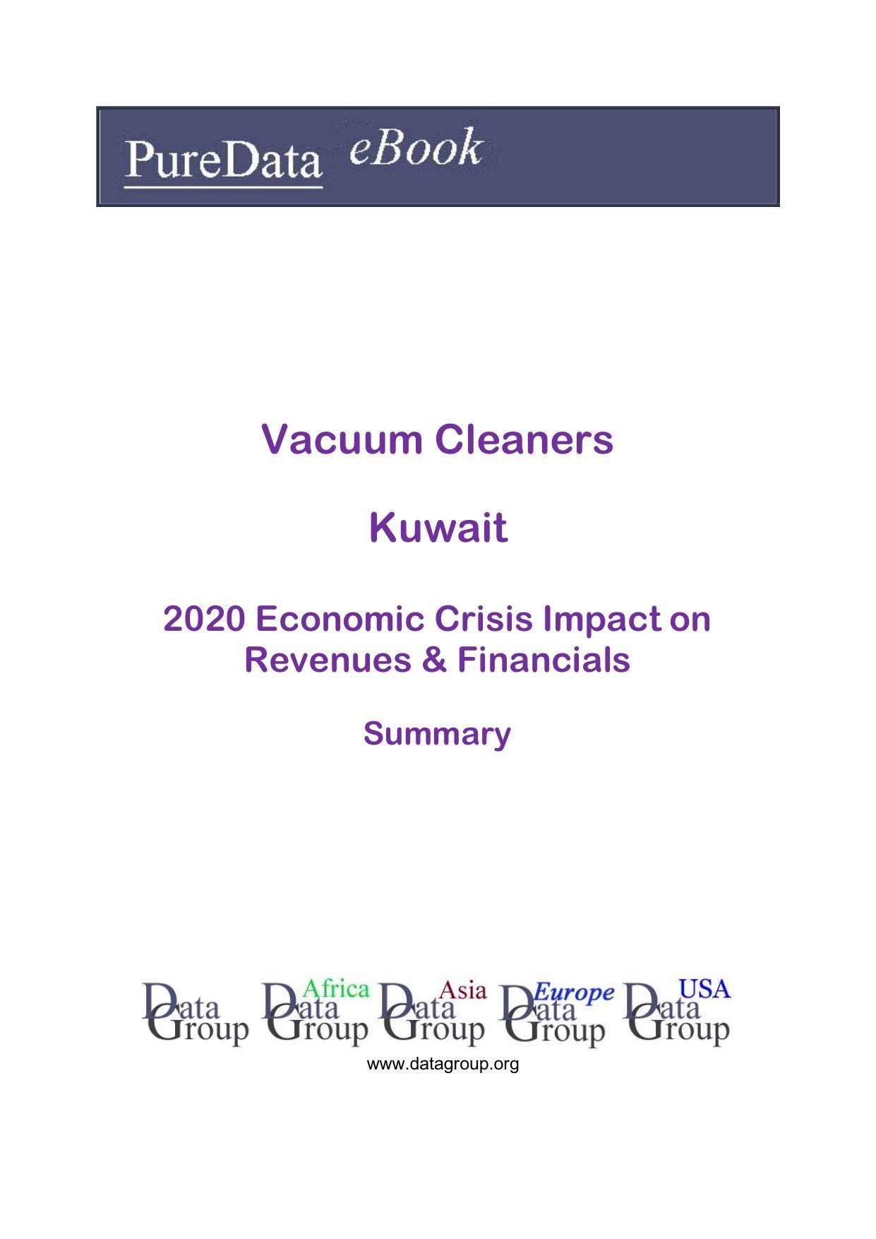 Vacuum Cleaners Kuwait Summary: 2020 Economic Crisis Impact on Revenues & Financials