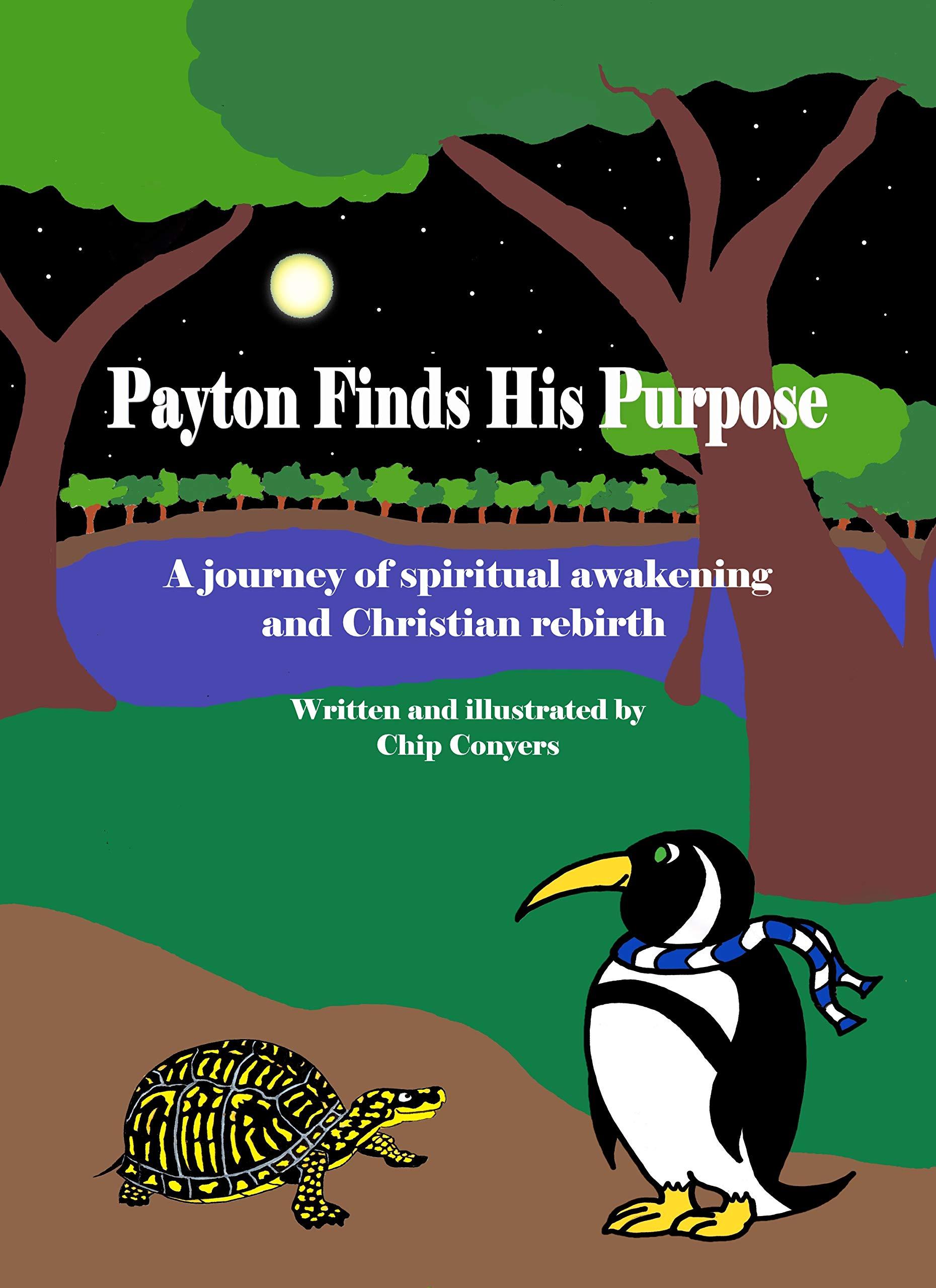 Payton Finds His Purpose: A journey of spiritual awakening and Christian rebirth