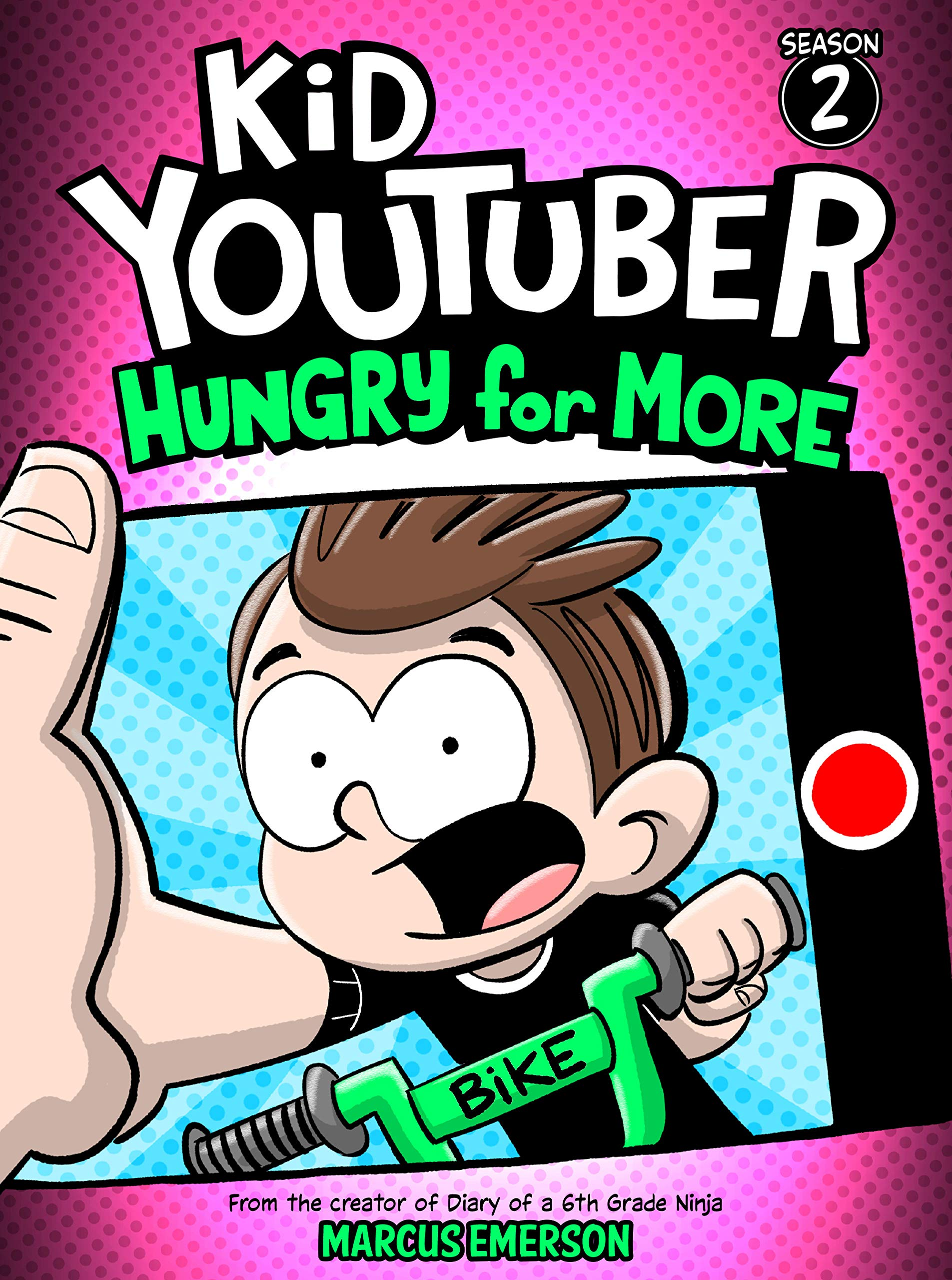 Kid Youtuber 2: Hungry for More (a hilarious adventure for children ages 9-12): From the Creator of Diary of a 6th Grade Ninja
