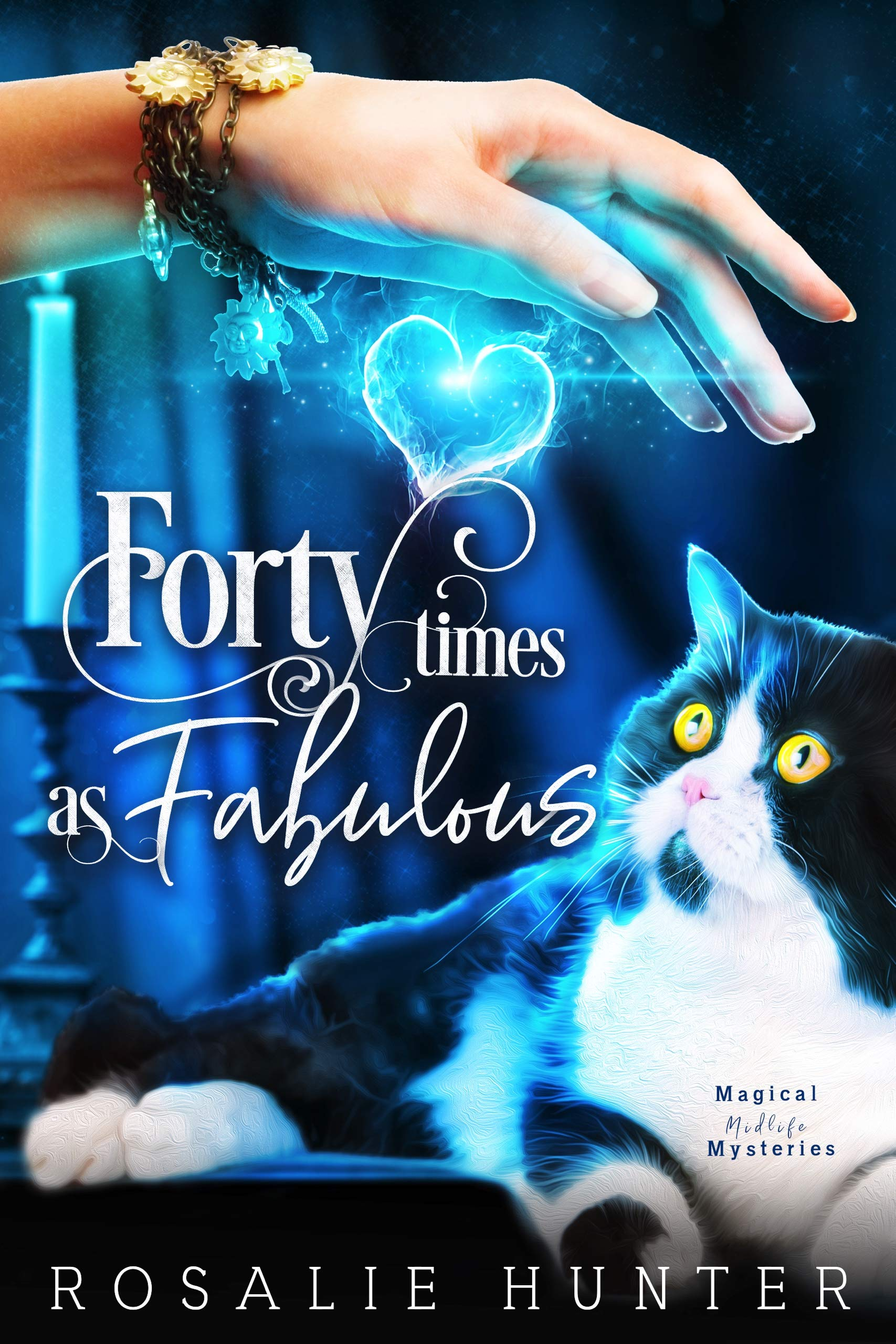 Forty Times as Fabulous: A Paranormal Women's Fiction Mystery (Magical Midlife Mysteries Book 1)