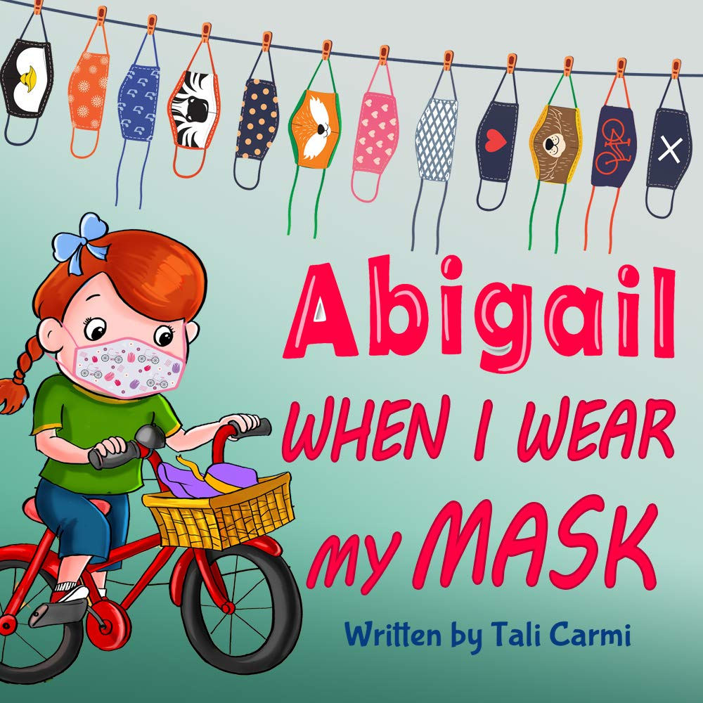 When I Wear My Mask (Abigail and the Magical Bicycle Book 1) Kindle Edition