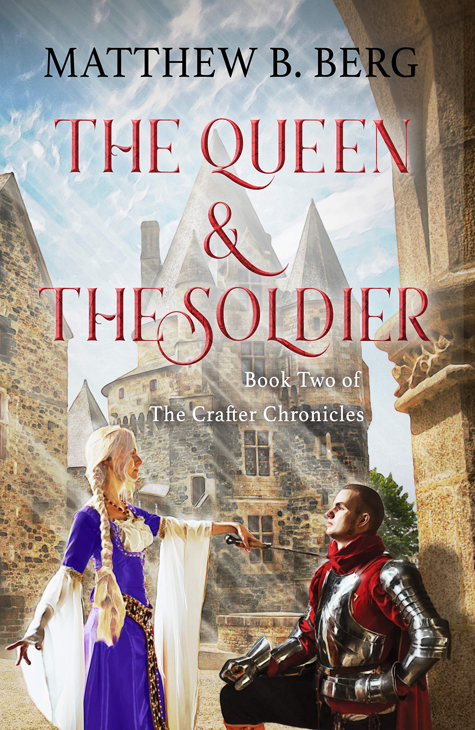 The Queen & The Soldier: Book Two of the Exciting New Coming of Age Epic Fantasy Series, The Crafter Chronicles