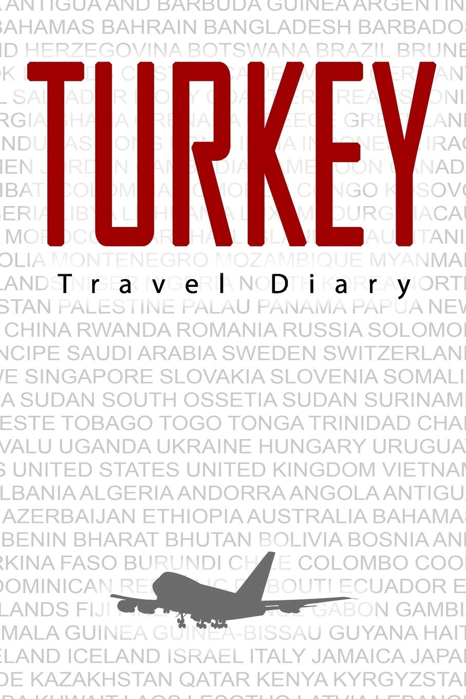 Turkey Travel Diary: Travel and vacation diary for Turkey. A logbook with important pre-made pages and many free sites for your travel memories. For a present, notebook or as a parting gift