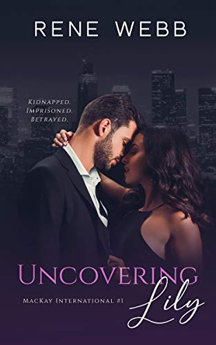 Uncovering Lily (MacKay International, Book 1)