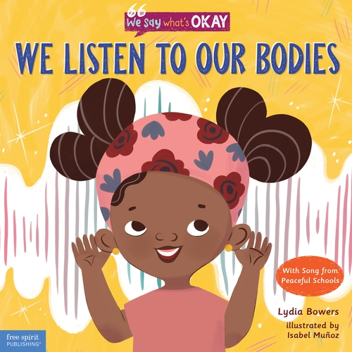 We Listen to Our Bodies (We Say What's Okay, #1)