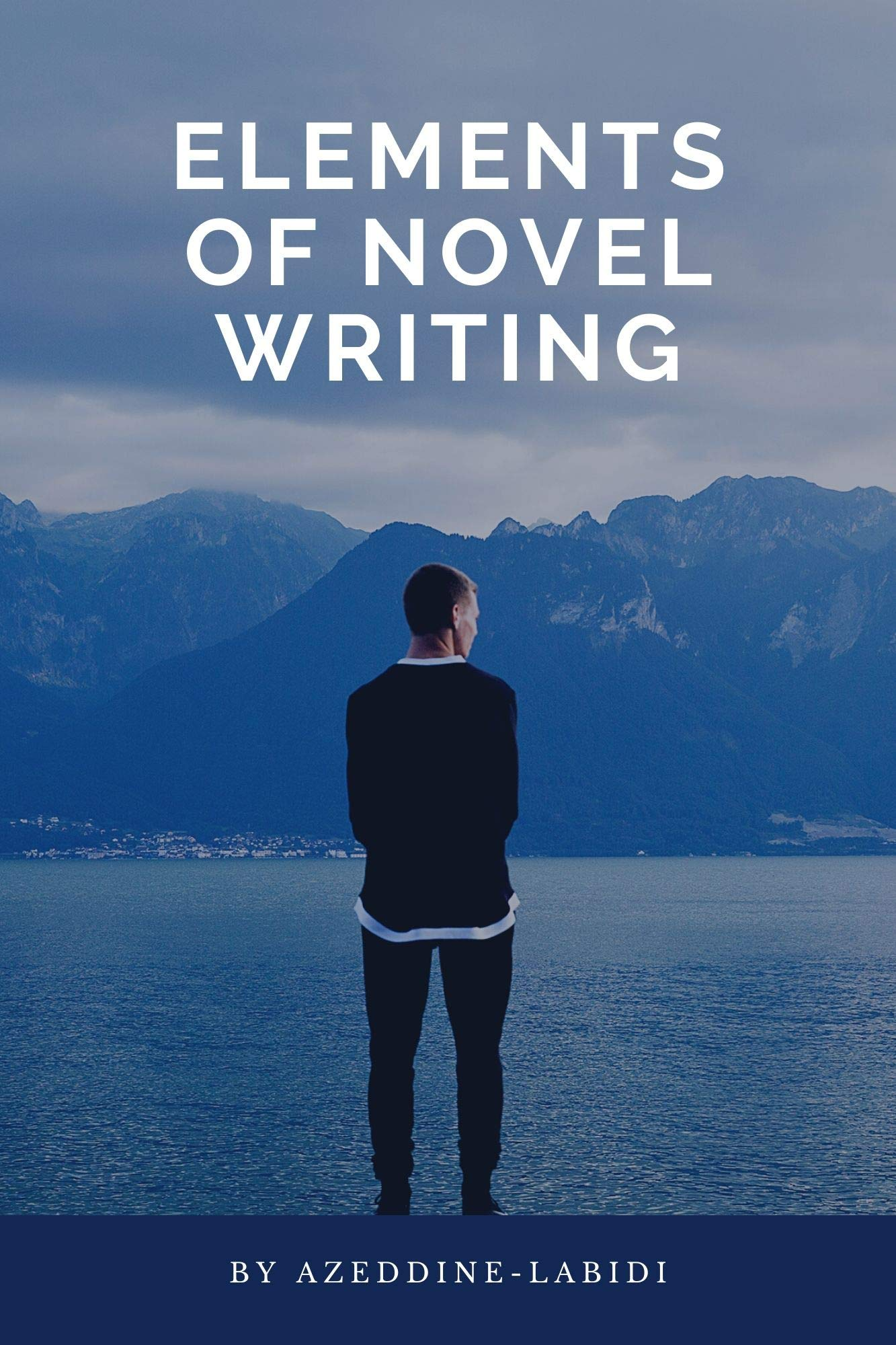 Elements of Novel Writing: Novel Writing Made Easy - Some Tips to Help You Write Your Novel
