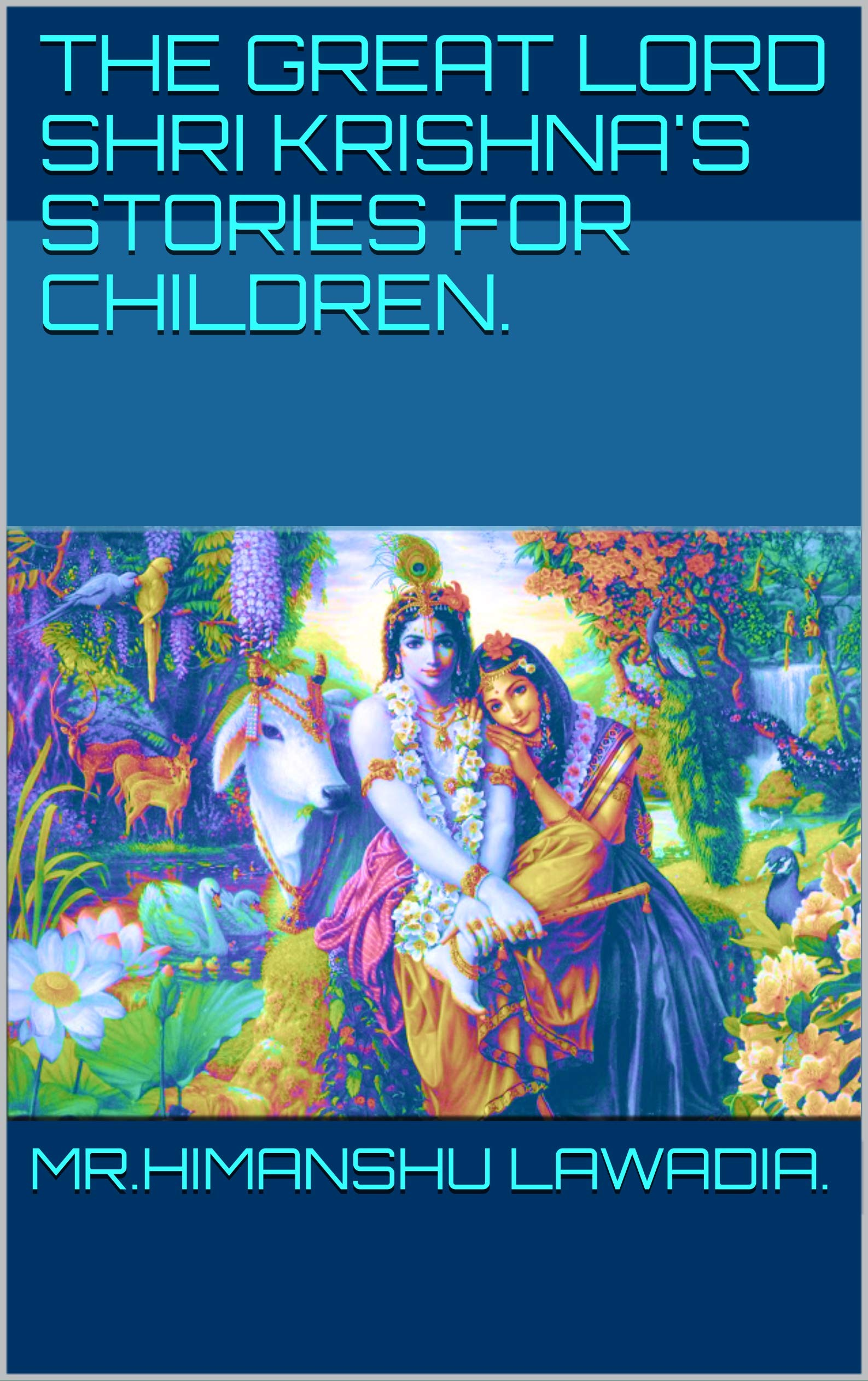 The great lord shri krishna's stories for children.
