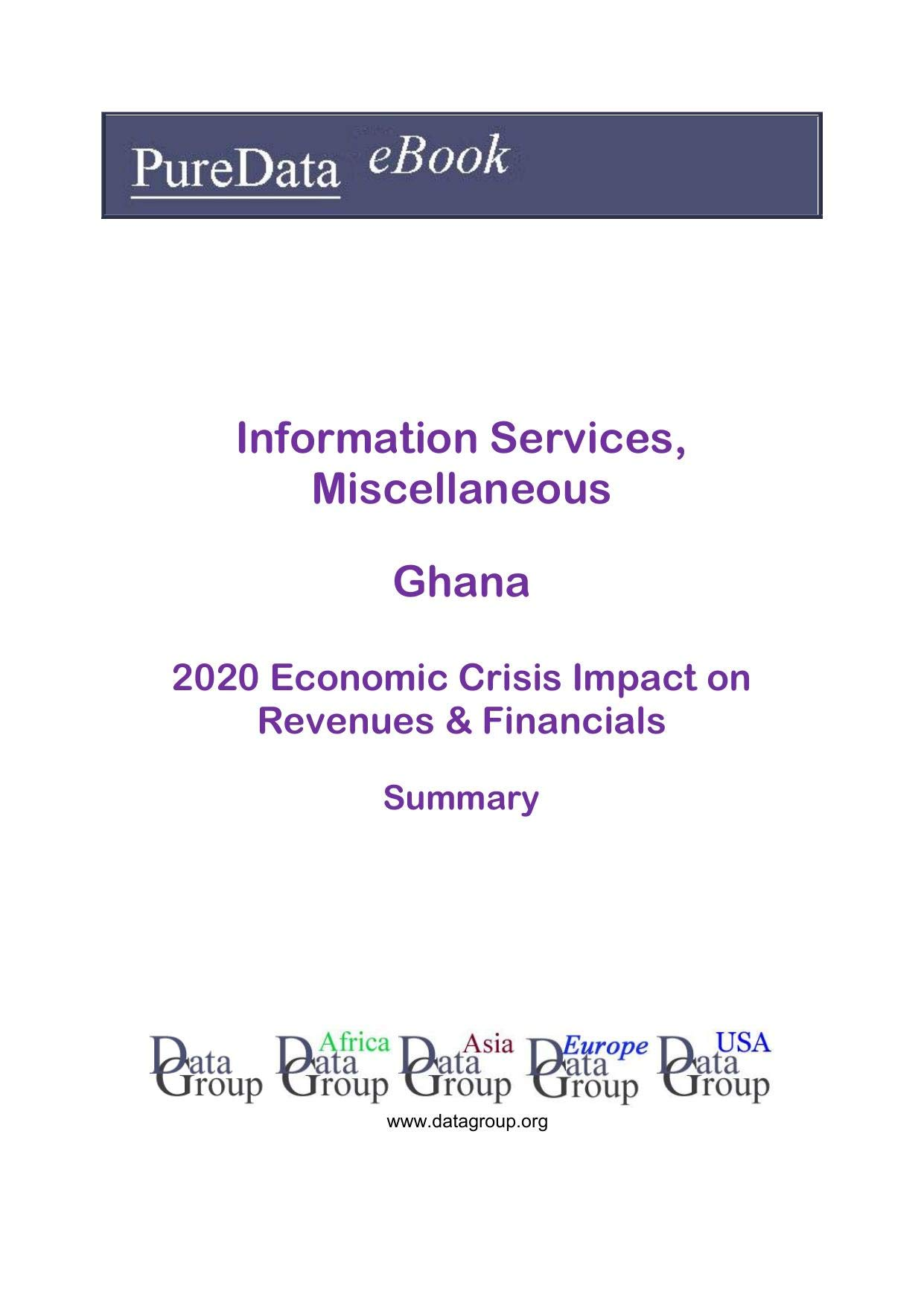 Information Services, Miscellaneous Ghana Summary: 2020 Economic Crisis Impact on Revenues & Financials