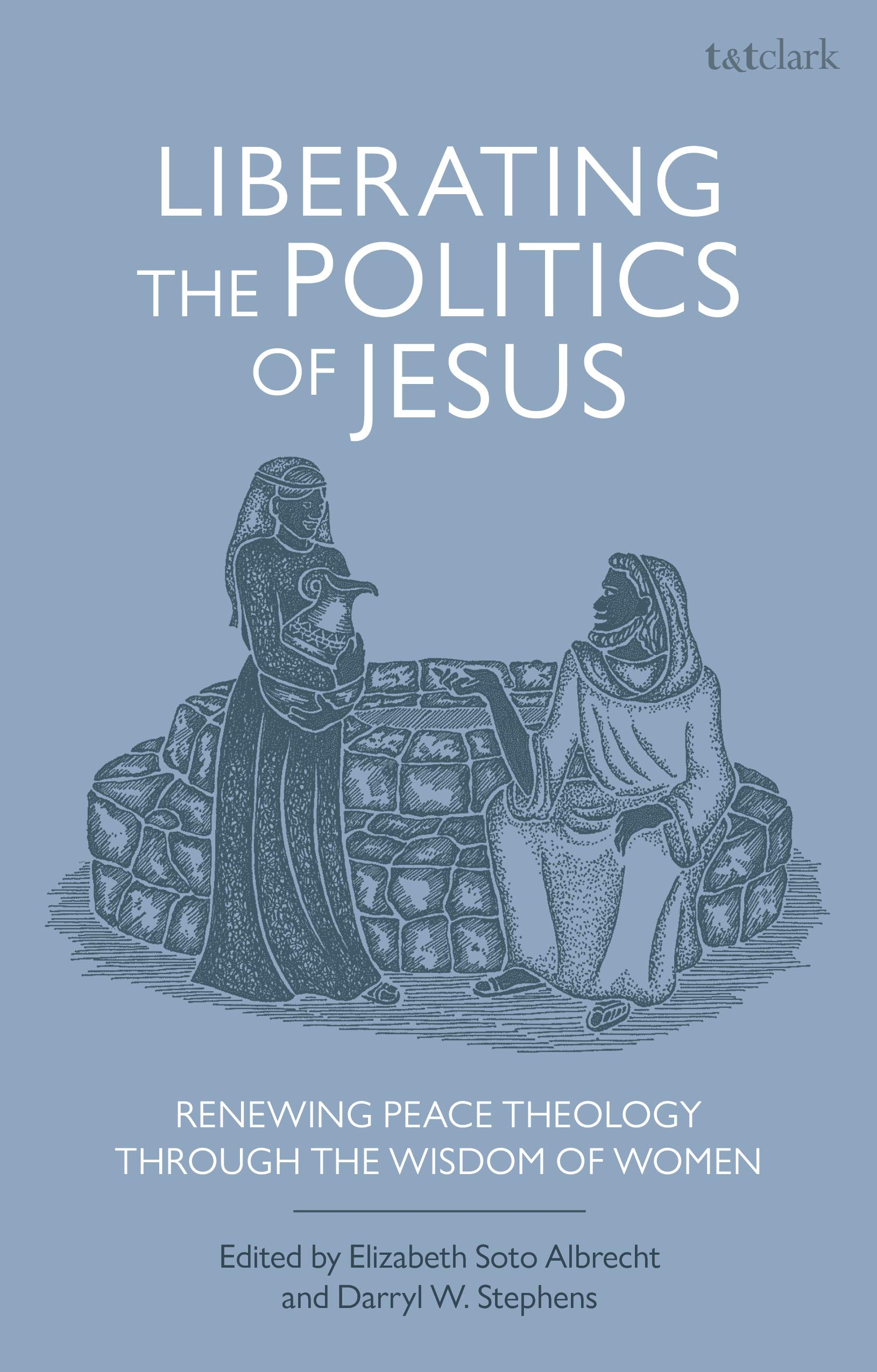 Liberating the Politics of Jesus: Renewing Peace Theology through the Wisdom of Women