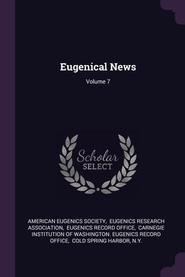 Eugenical News; Volume 7