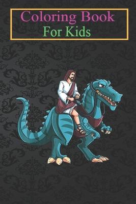 Coloring Book For Kids: Funny Parody Jesus Riding Dinosaur Meme Dino Lover Believer -Zfqhr Animal Coloring Book: For Kids Aged 3-8