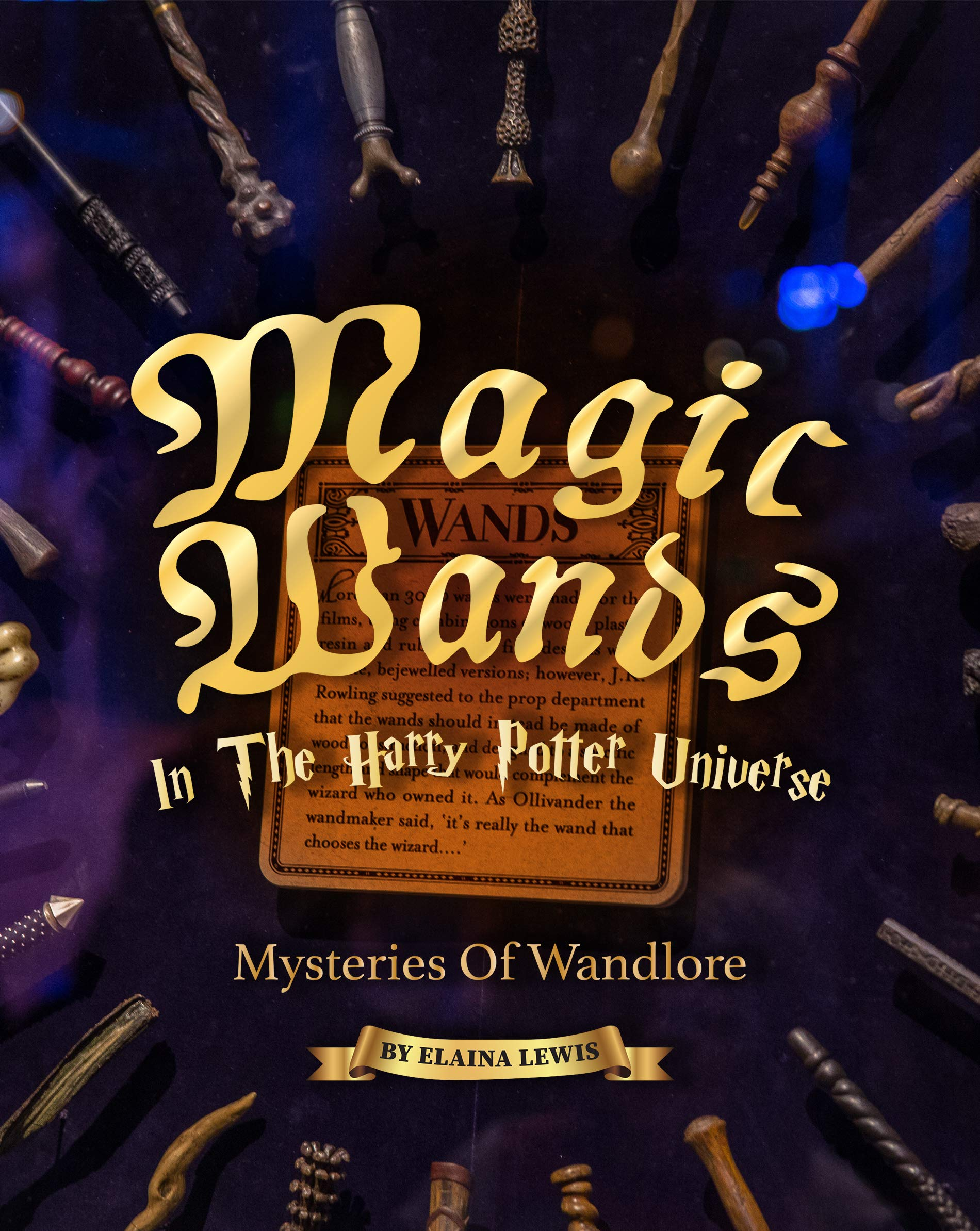 Magic Wands in The Harry Potter Universe: Mysteries of Wandlore
