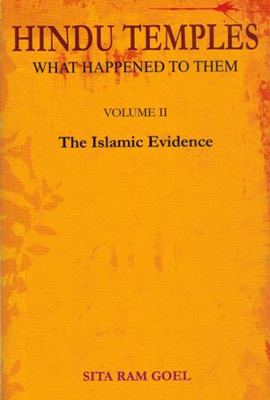Hindu Temples What Happened to Them Volume II The Islamic Evidence