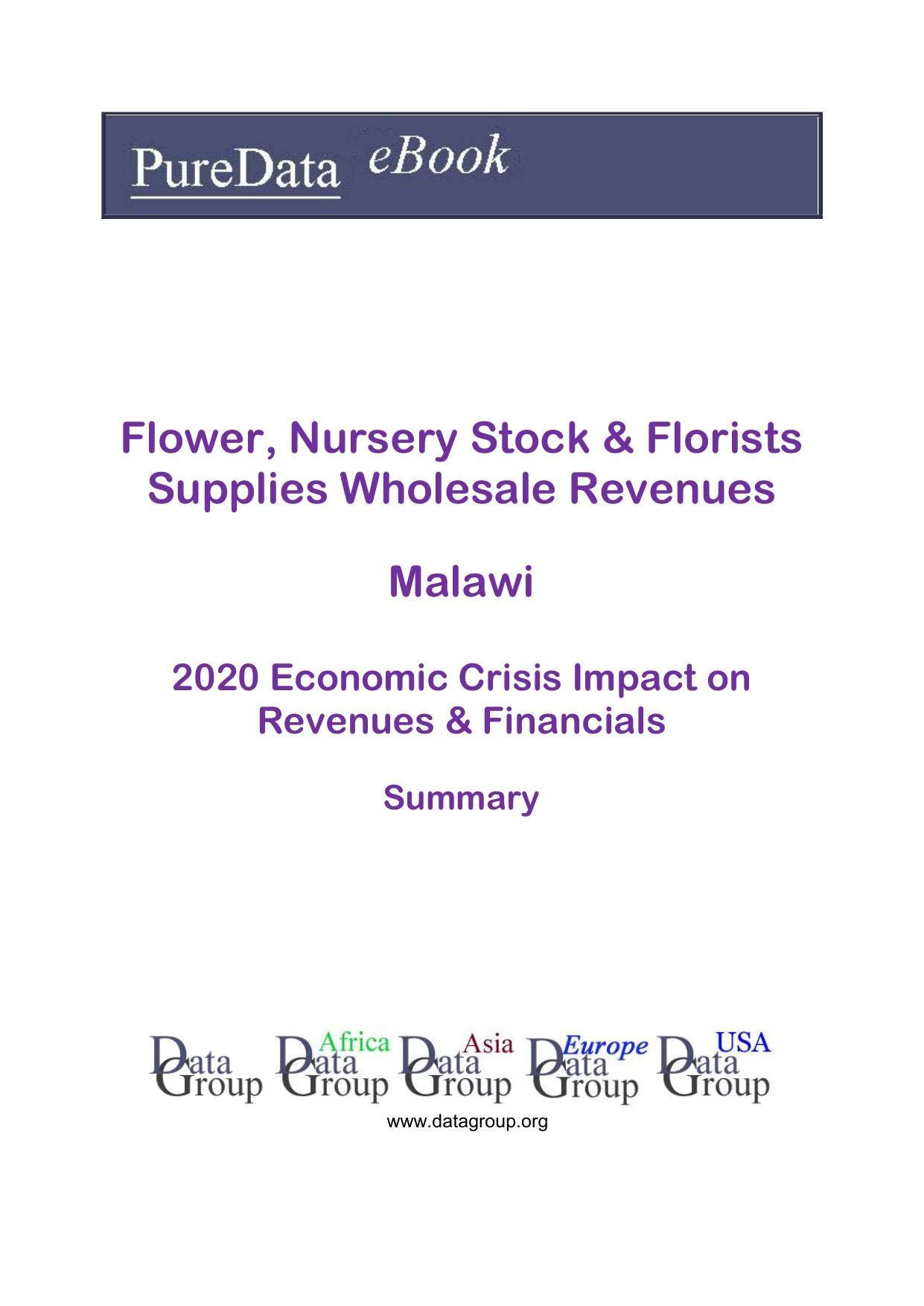 Flower, Nursery Stock & Florists Supplies Wholesale Revenues Malawi Summary: 2020 Economic Crisis Impact on Revenues & Financials