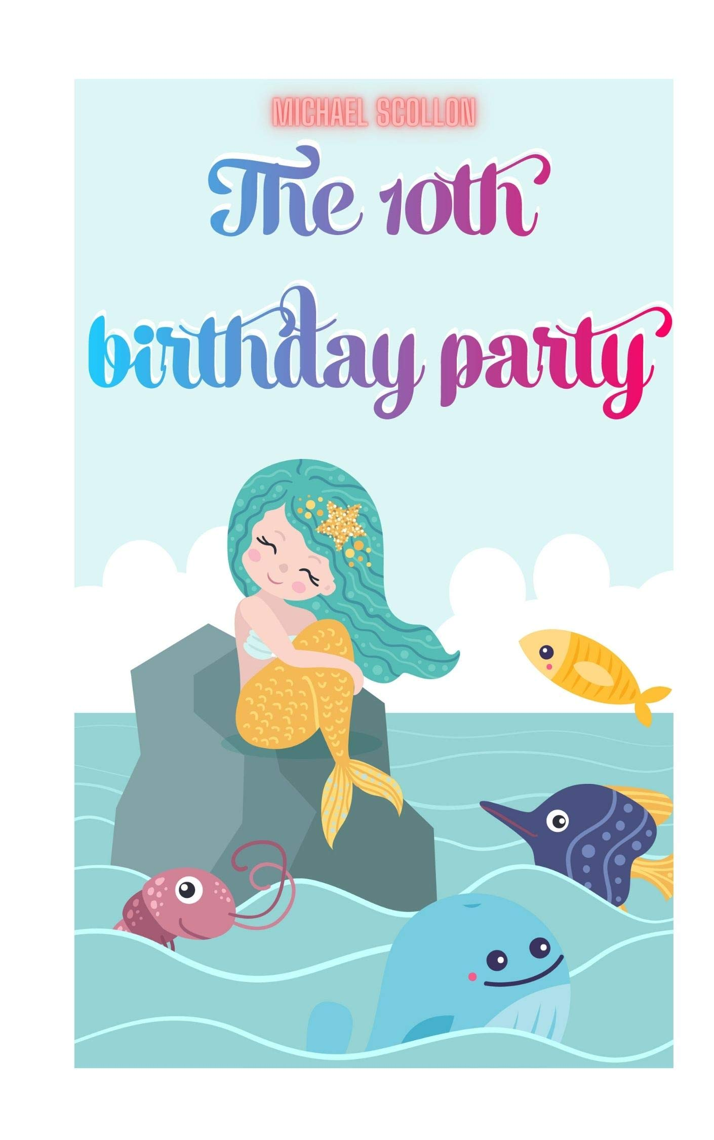 The 10th birthday party: Free Stories For Kids Ages 2-8 (Kids Books, Children's Books - Free Stories)