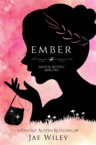 Ember: A Fantasy Austen Retelling (Magical Regency, #2)
