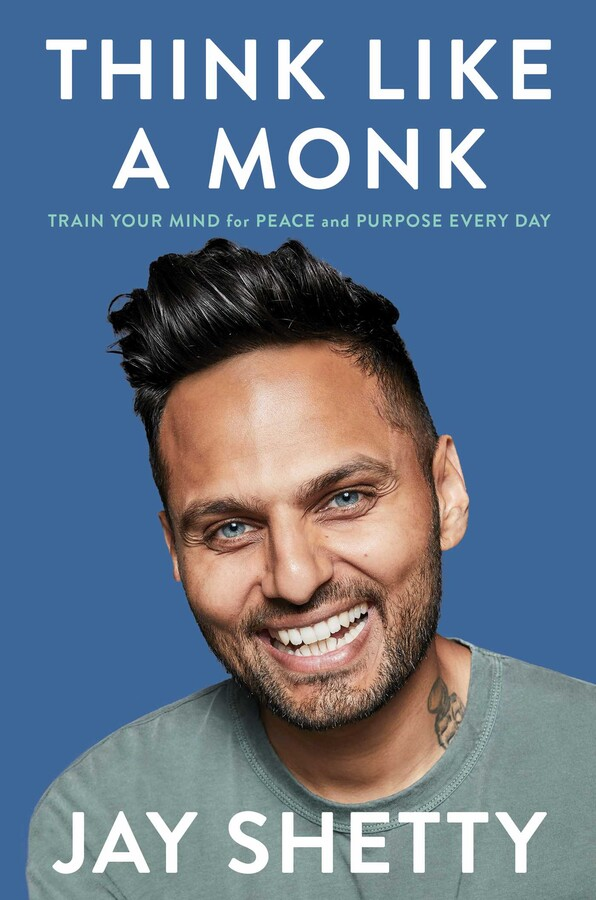 Think Like a Monk: Train Your Mind for Peace and Purpose Every Day