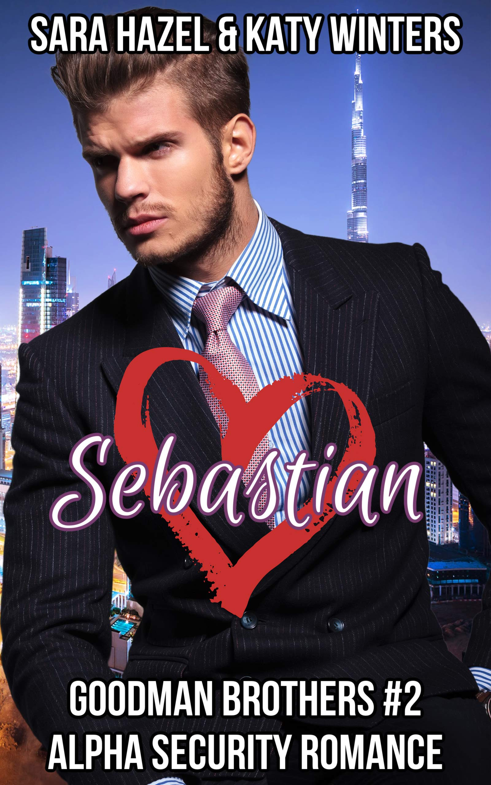 Sebastian: Alpha Security Romance (Goodman Brothers Book 2)