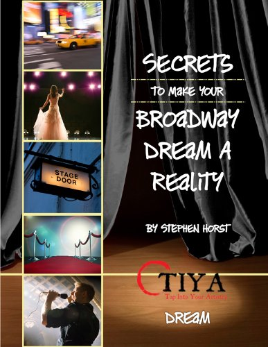Secrets To Make Your Broadway Dream A Reality: DREAM