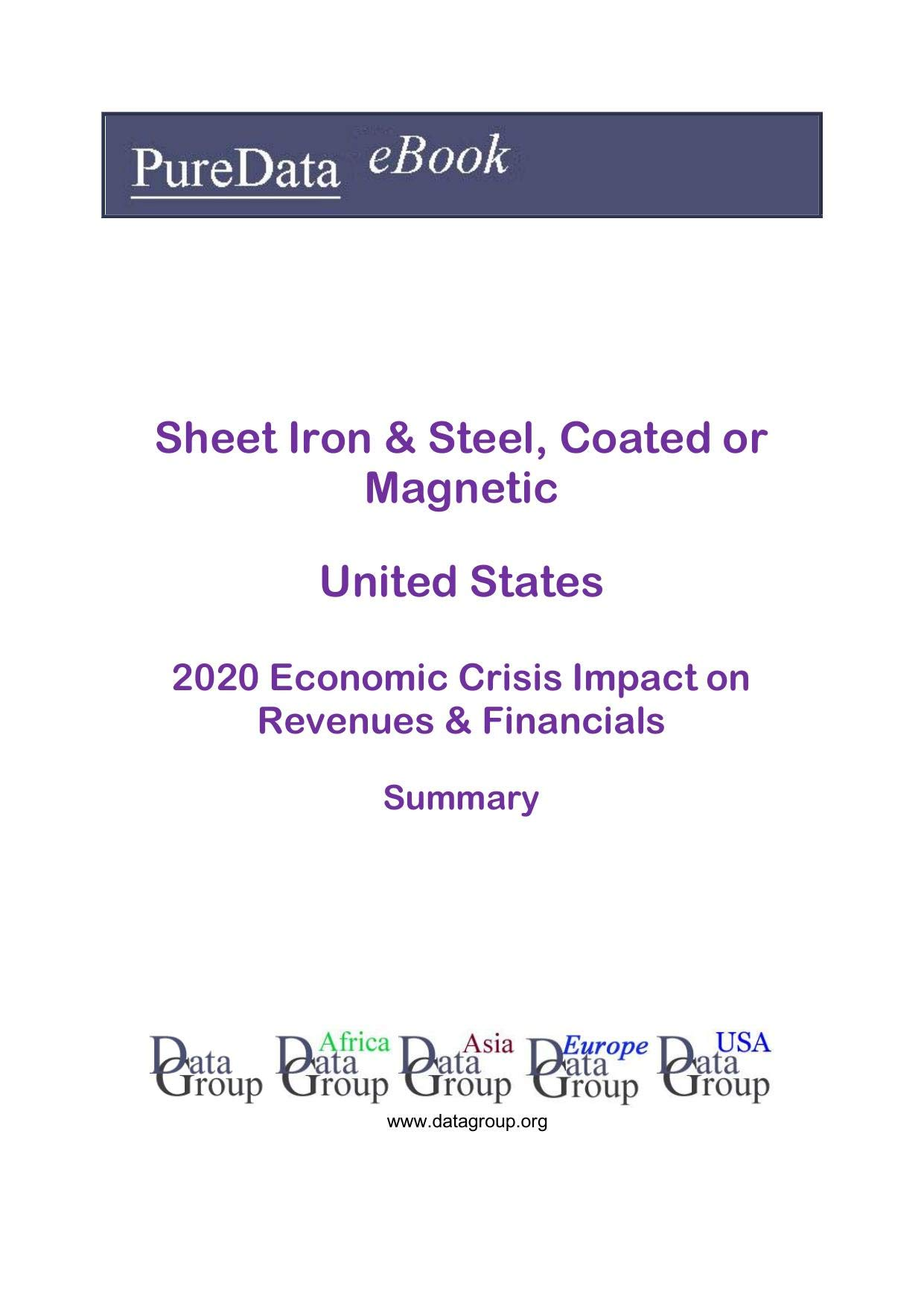 Sheet Iron & Steel, Coated or Magnetic United States Summary: 2020 Economic Crisis Impact on Revenues & Financials