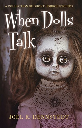 When Dolls Talk - A Collection of Short Horror Stories