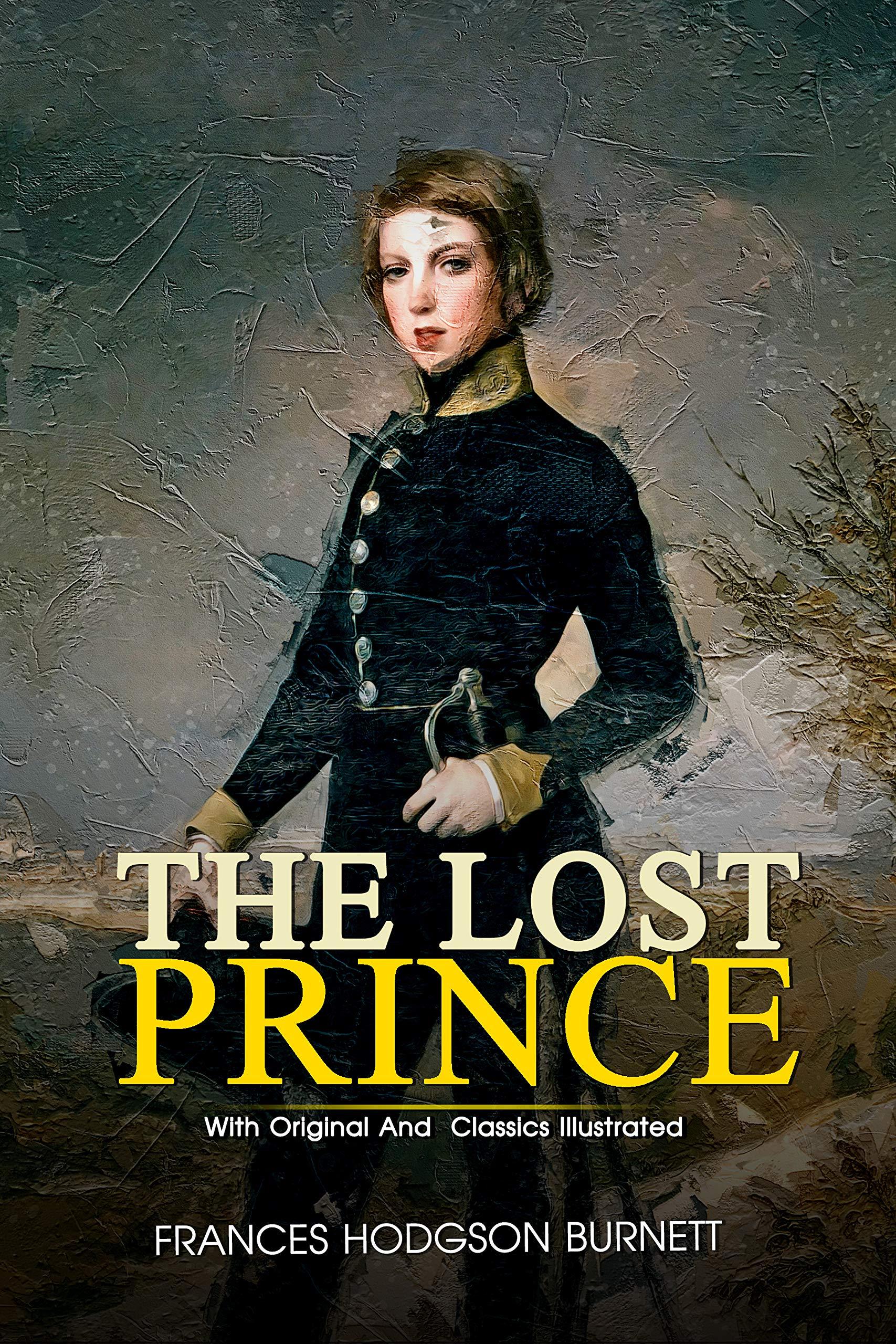 The Lost Prince: ( illustrated ) Original Classic Novel, Unabridged Classic Edition