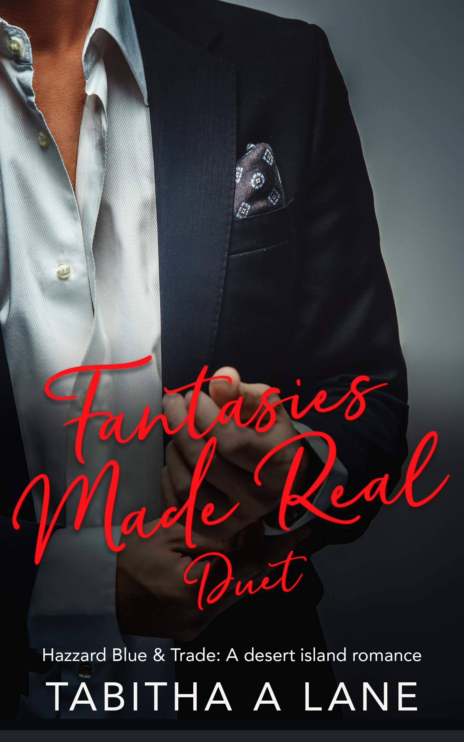 Fantasies Made Real Duet: Two best friends, two standalone romances.