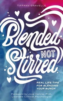 Blended Not Stirred