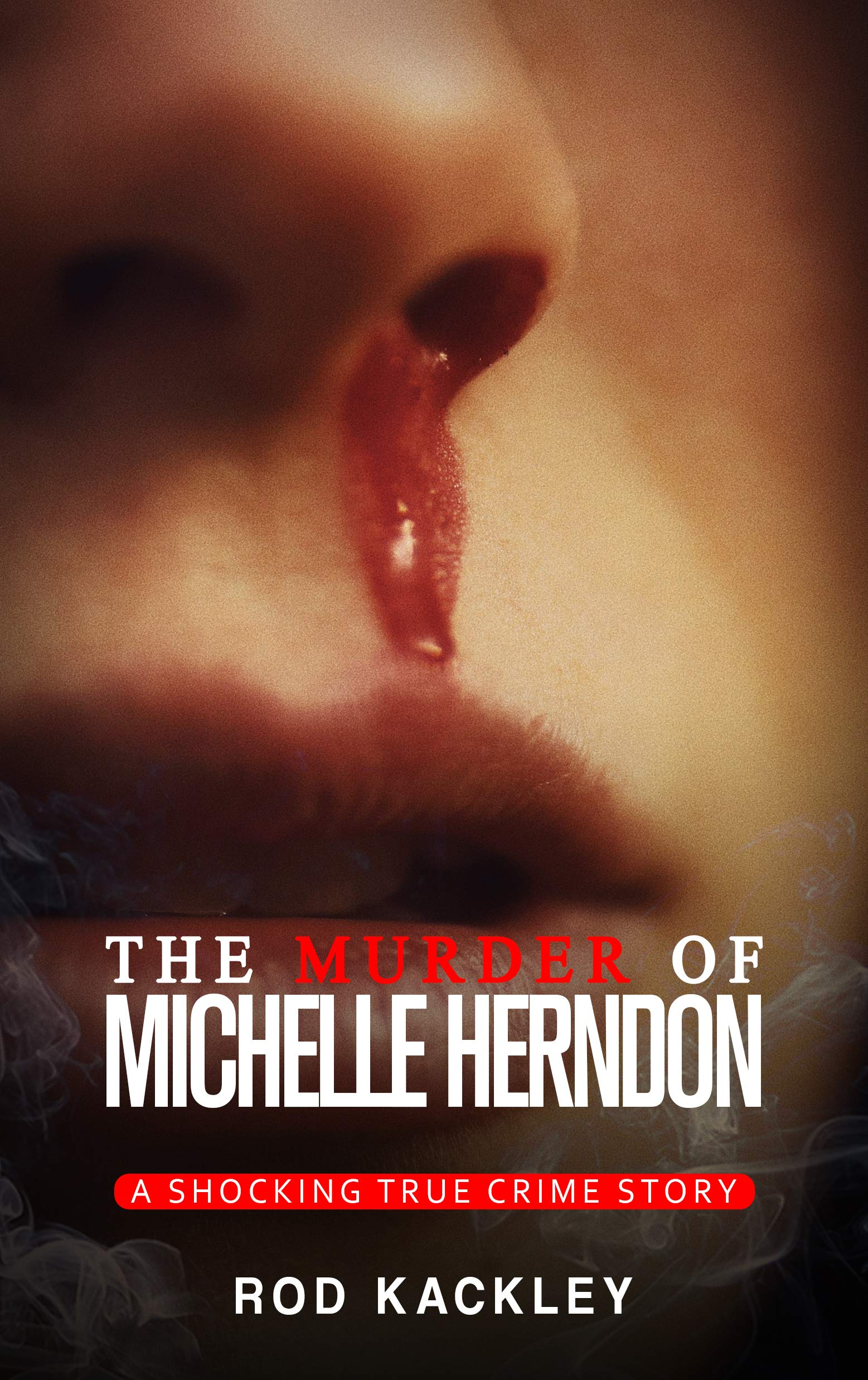 The Murder of Michelle Herndon: A Shocking True Crime Story
