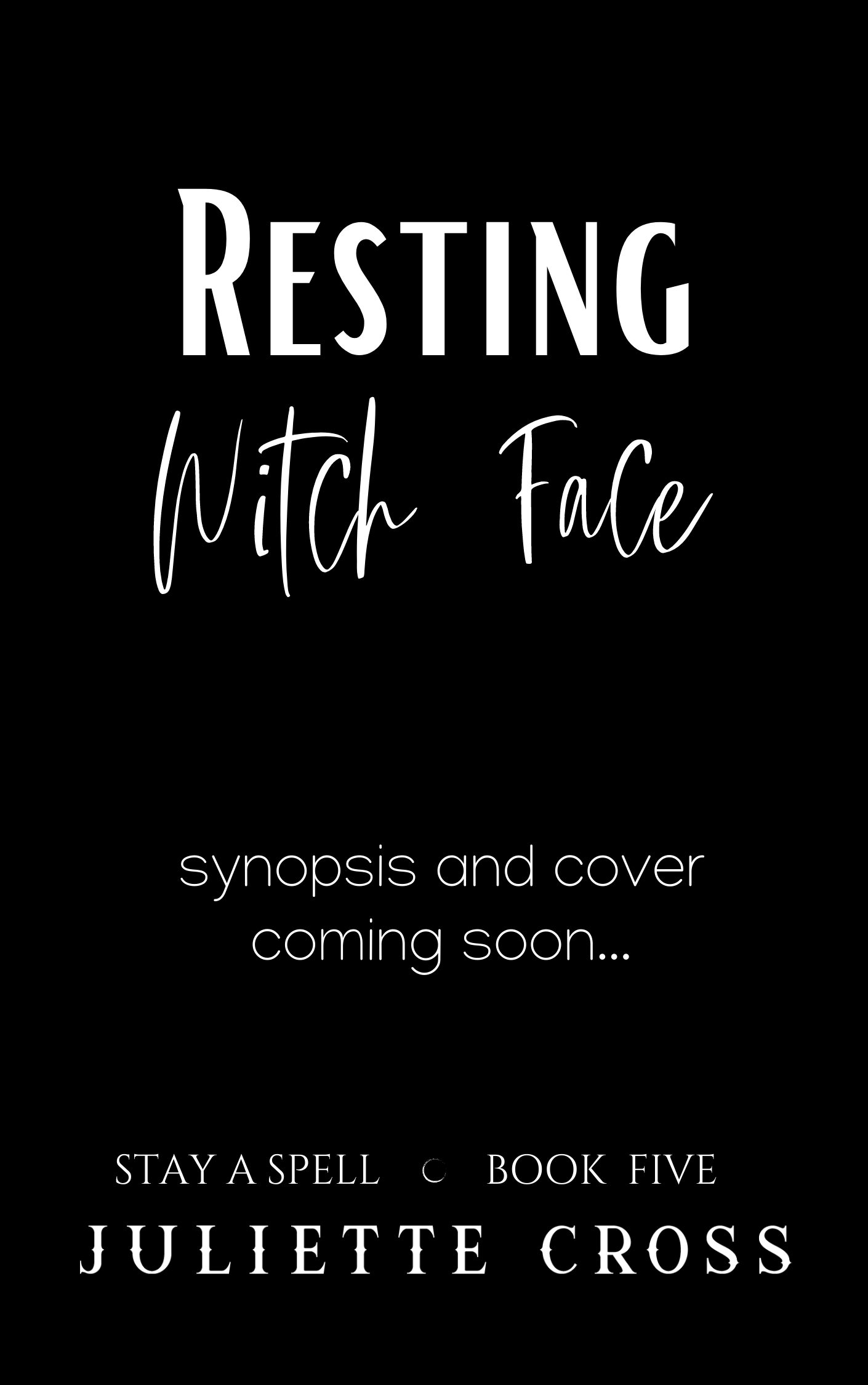 Resting Witch Face (Stay a Spell, #5)