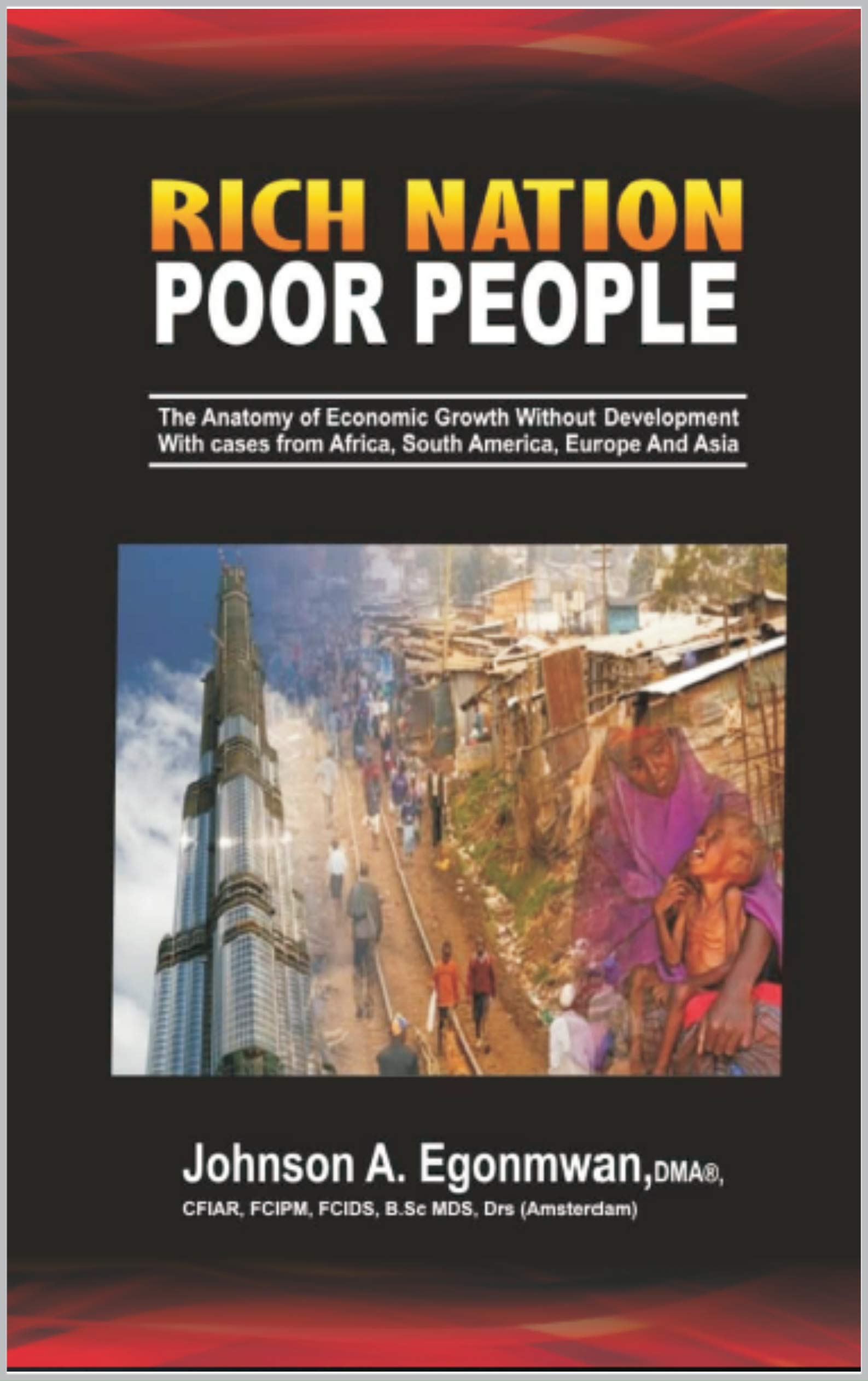 Rich Nation Poor People : The Anatomy of Economic Growth Without Development