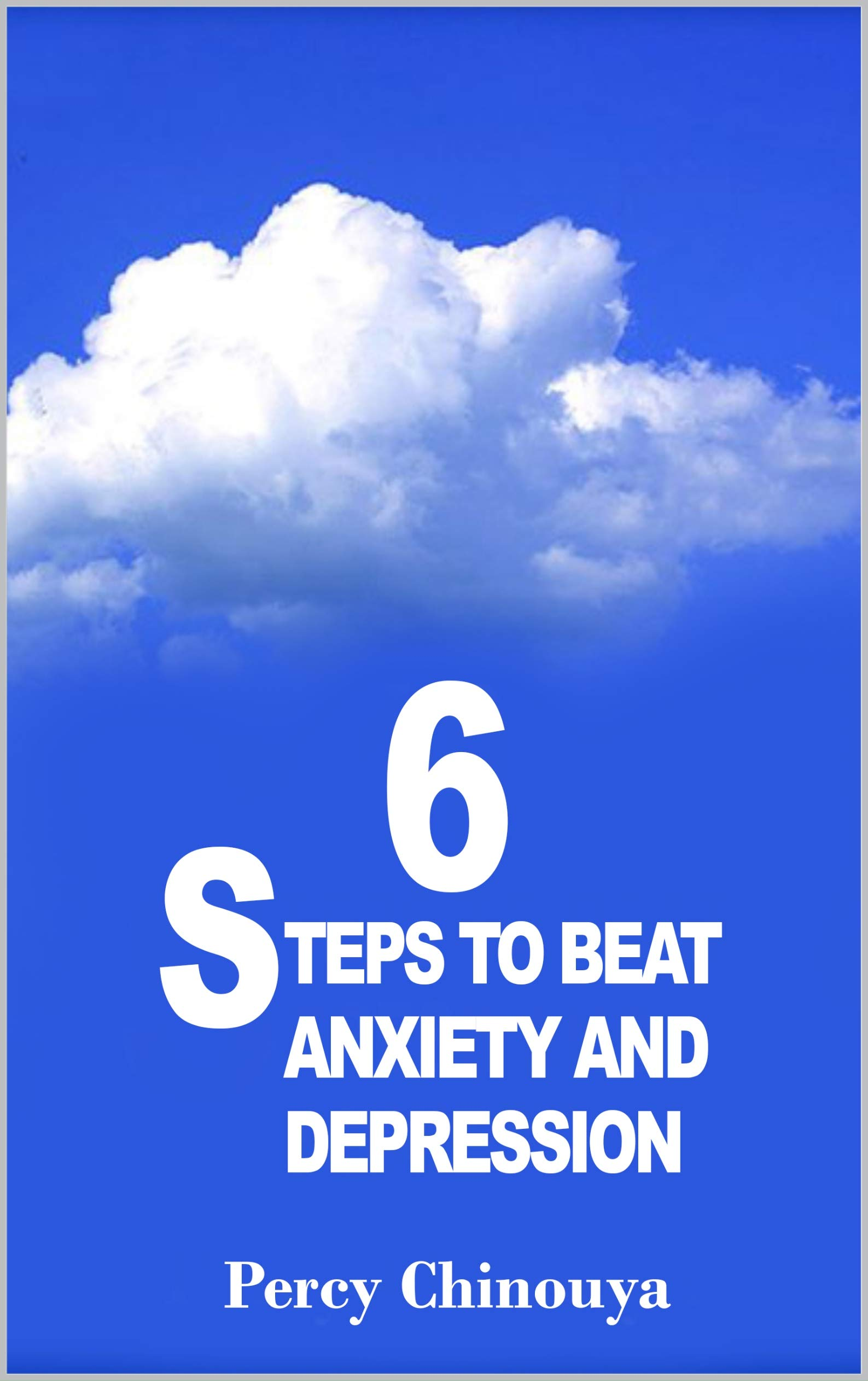6 STEPS TO BEAT ANXIETY AND DEPRESSION