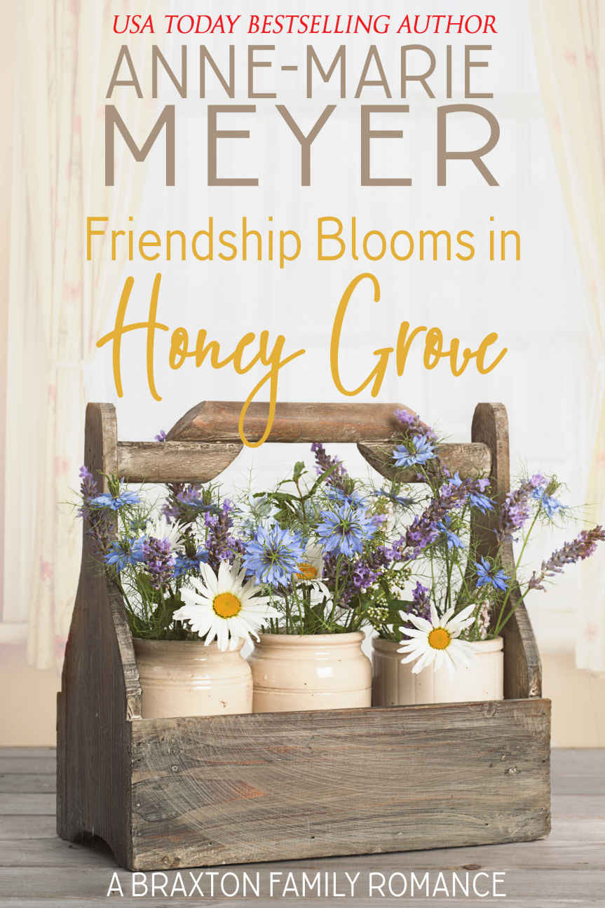 Friendship Blooms in Honey Grove (Braxton Family #2)
