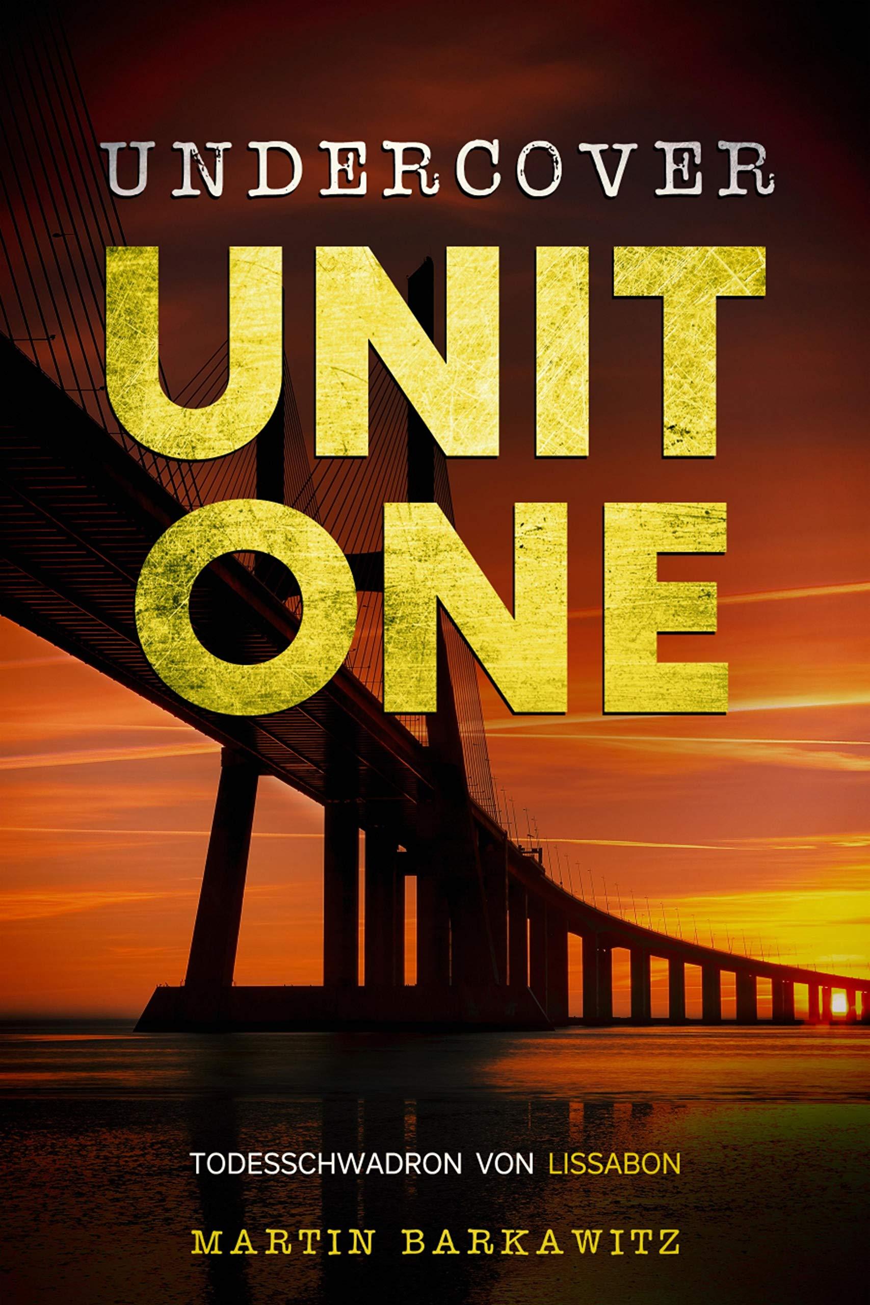 Undercover Unit One: Todesschwadron von Lissabon