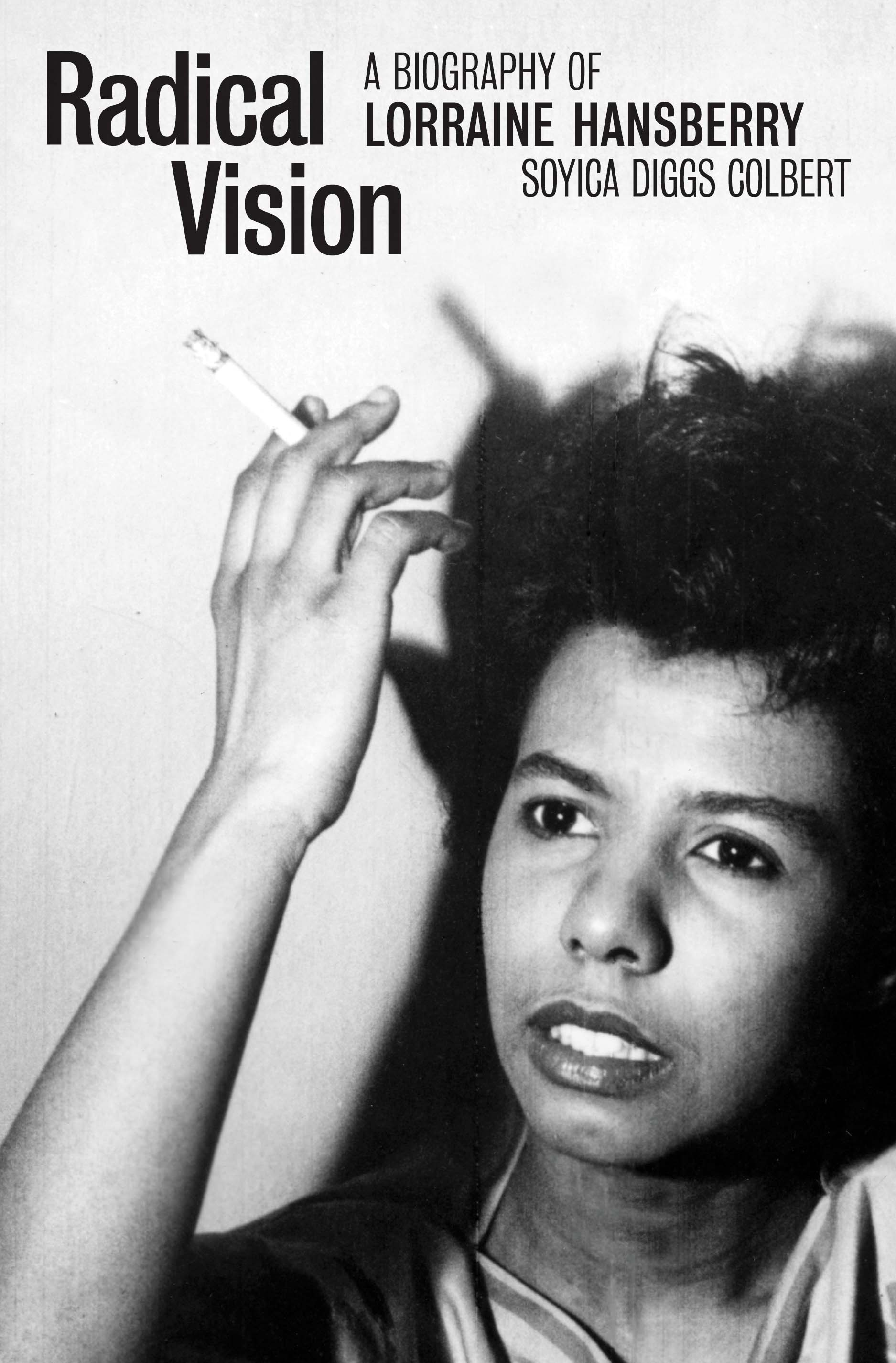 Radical Vision: A Biography of Lorraine Hansberry