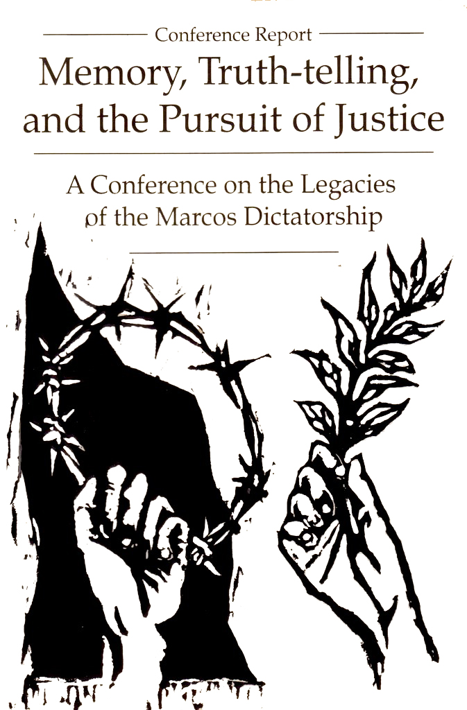 Memory, Truth-telling, and the Pursuit of Justice: A Conference on the Legacies of the Marcos Dictatorship