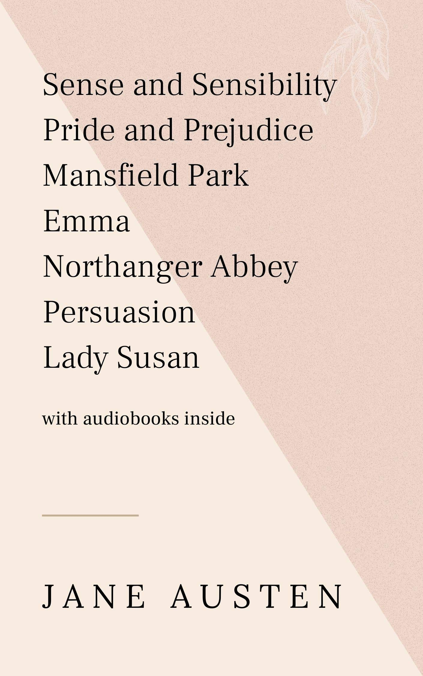 Jane Austen: Sense and Sensibility, Pride and Prejudice, Mansfield Park, Emma, Northanger Abbey, Persuasion, Lady Susan - WITH AUDIOBOOKS INSIDE