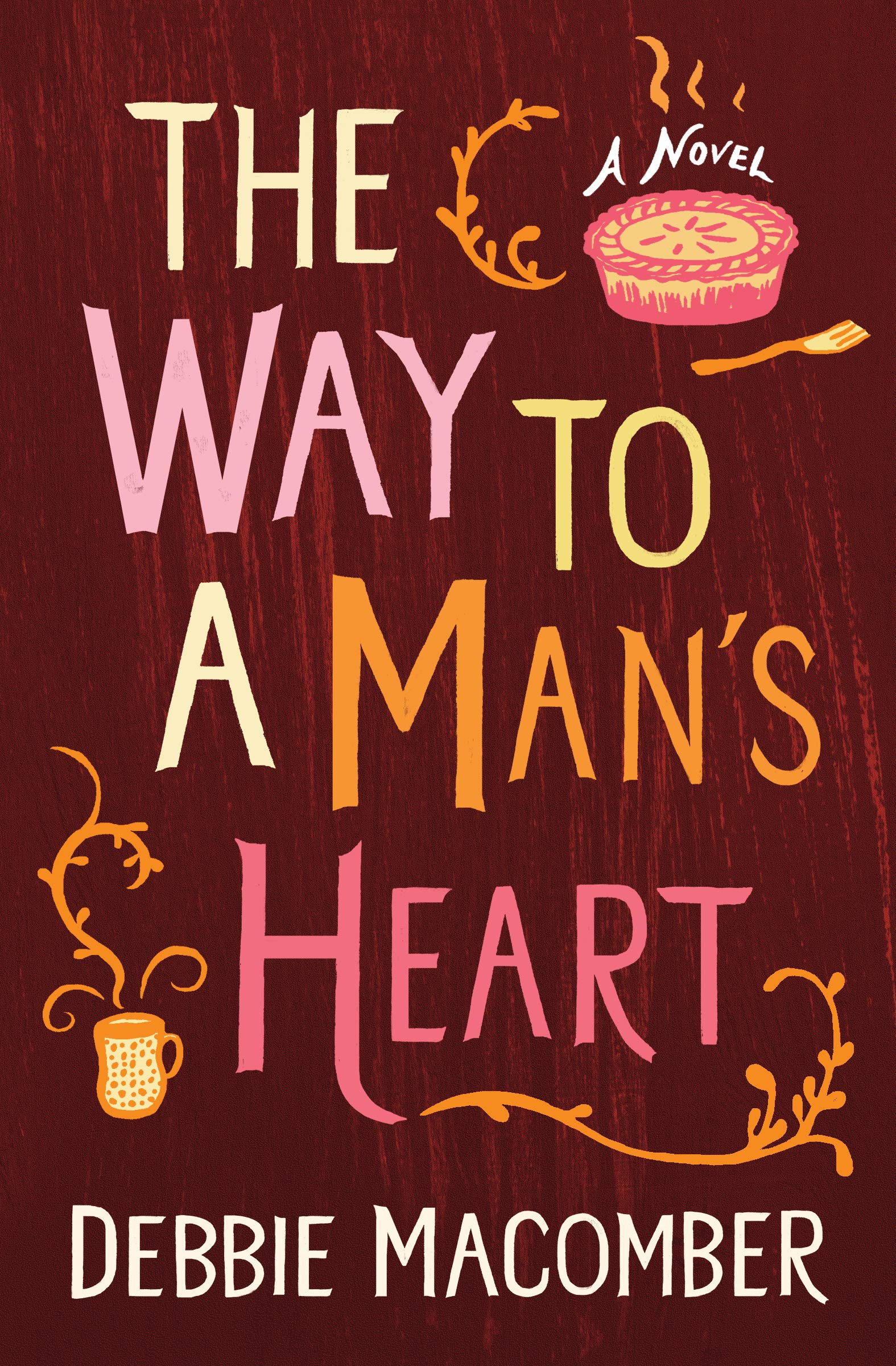The Way to a Man's Heart: A Novel