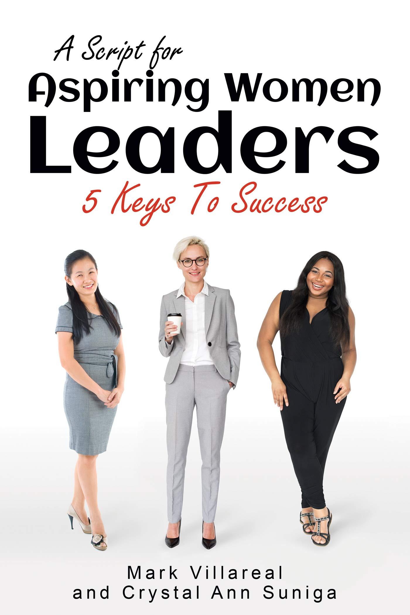 A Script for Aspiring Women Leaders: 5 Keys to Success
