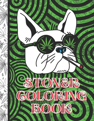 Stoner Coloring Book: Stoner Quote Coloring Book; meditative relaxing coloring to complete with uplifting thoughtful words for a peaceful but fun state of mind