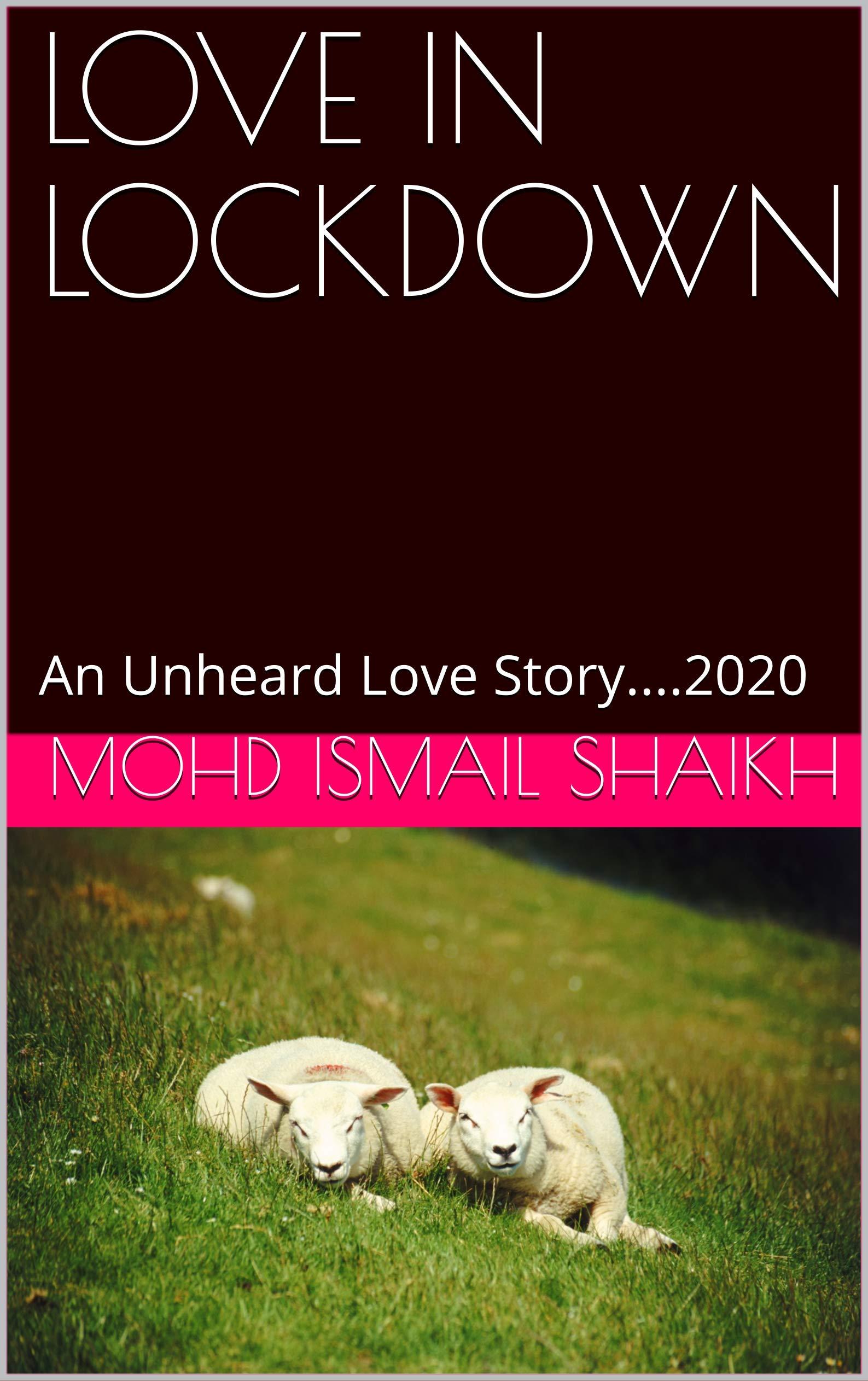 LOVE IN LOCKDOWN: An Unheard Love Story....2020