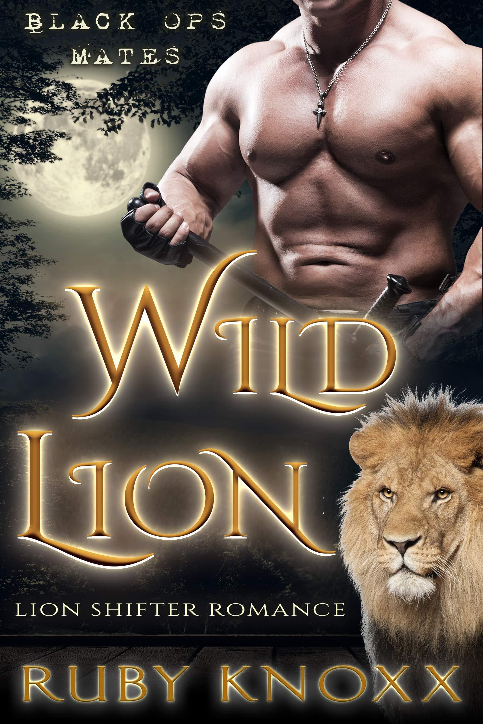 Wild Lion: Lion Shifter Romance (Black Ops Mates Book 1)