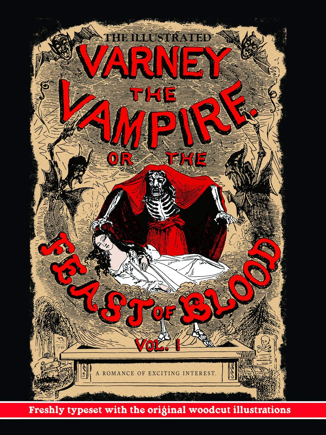 The Illustrated Varney, the Vampire; or, The Feast of Blood: Volume One: Freshly Typeset with the Original Woodcut Illustrations