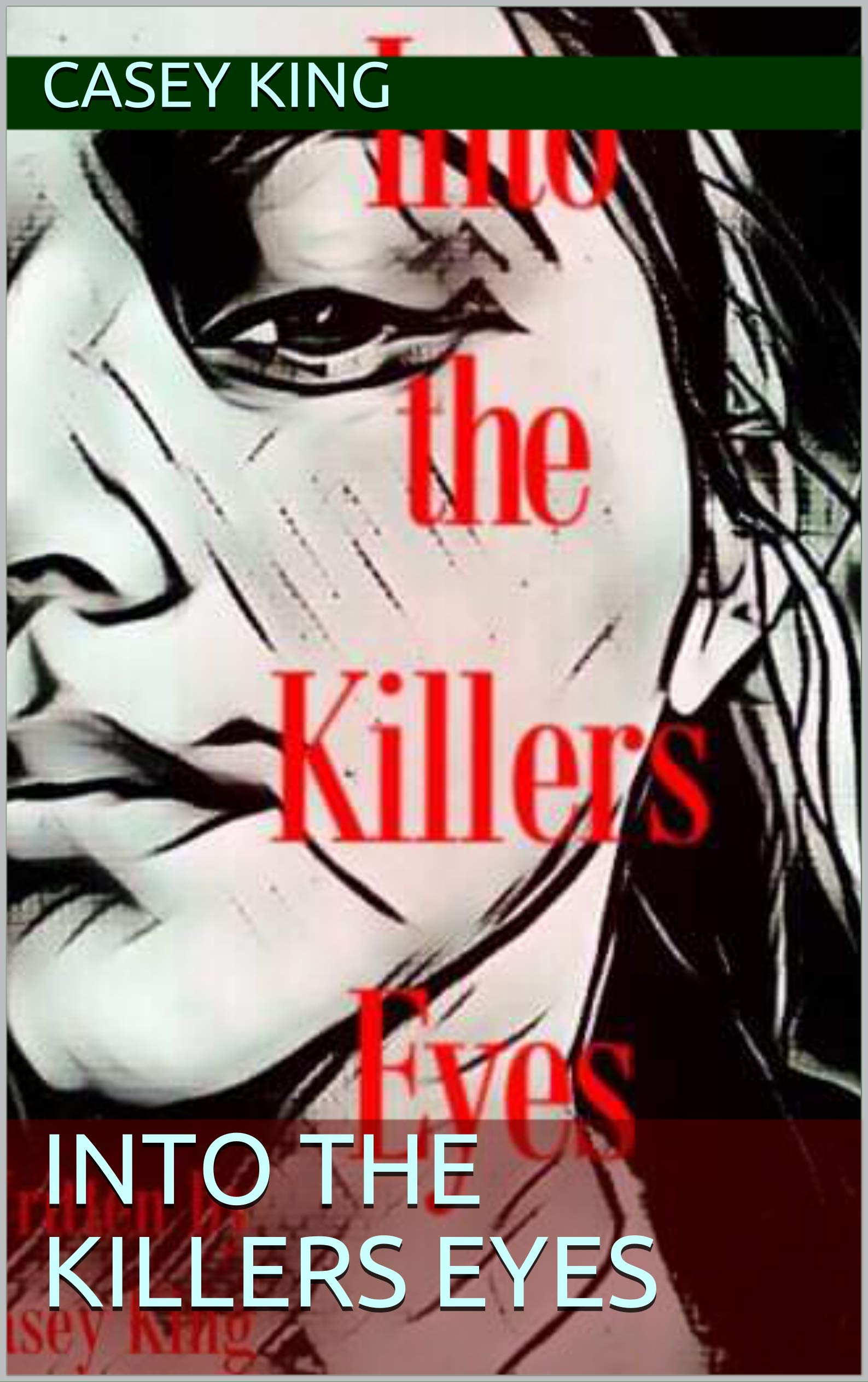 Into the Killers Eyes (The Dark Series)